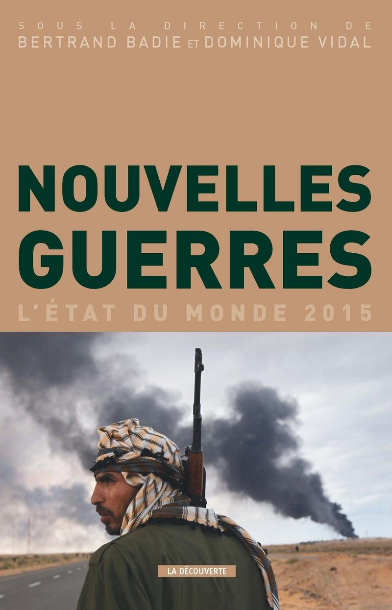L'ETAT DU MONDE 2015 - NOUVELLES GUERRES