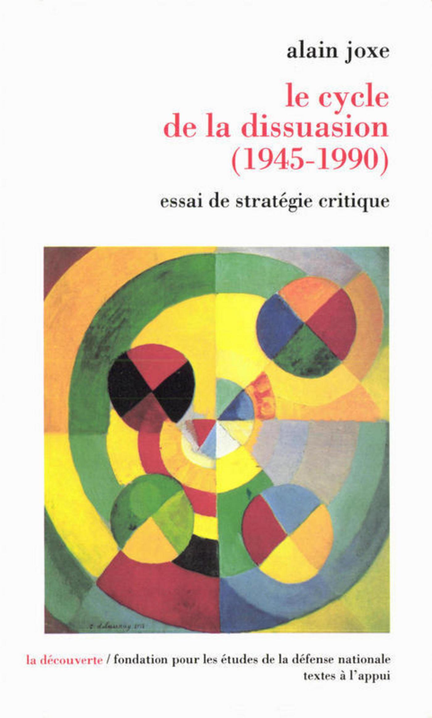 Le cycle de la dissuasion, 1945-1990