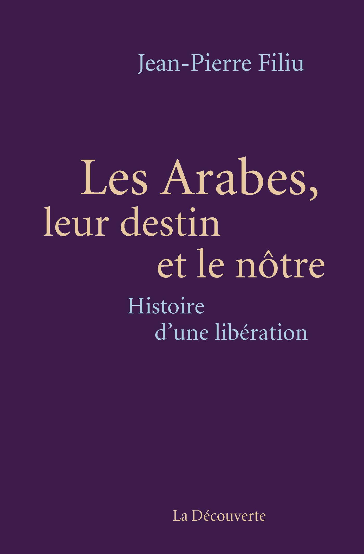 Les Arabes, leur destin et le nôtre (ebook)