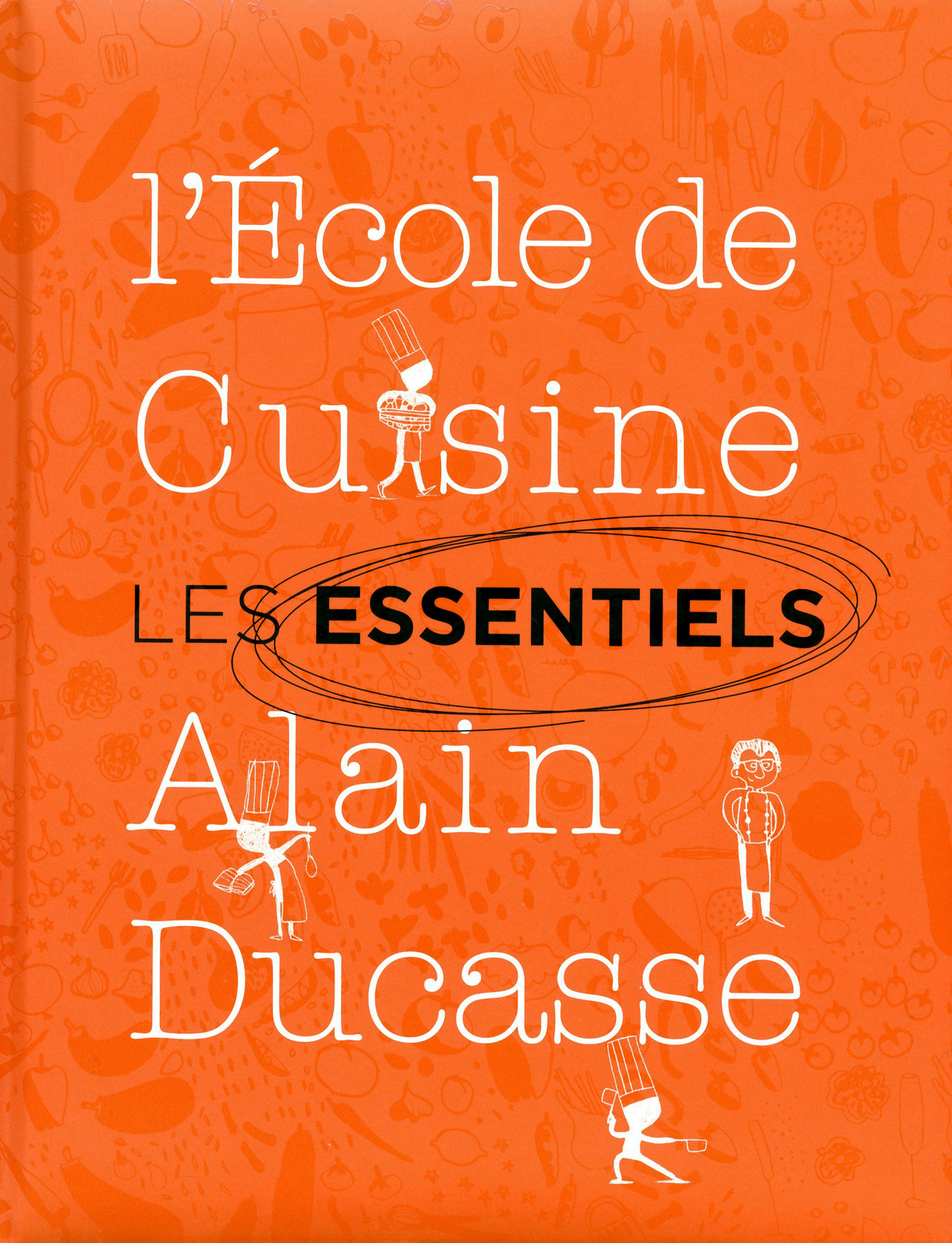 Les essentiels de l'école de cuisine Alain Ducasse