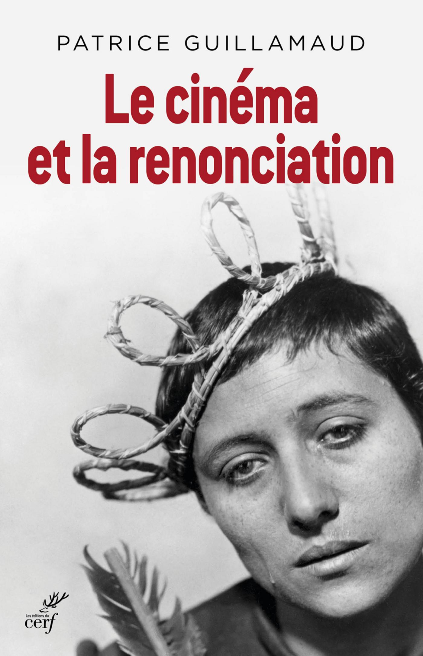 LE CINEMA ET LA RENONCIATION