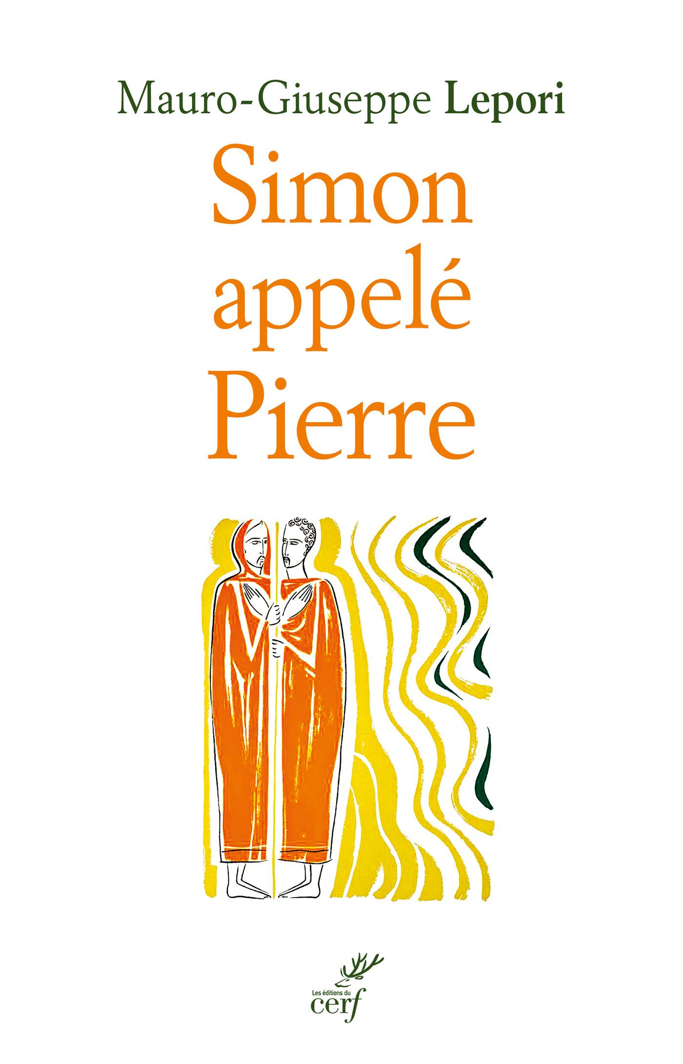 Simon apellé Pierre - Sur les pas d'un homme à la suite de Dieu