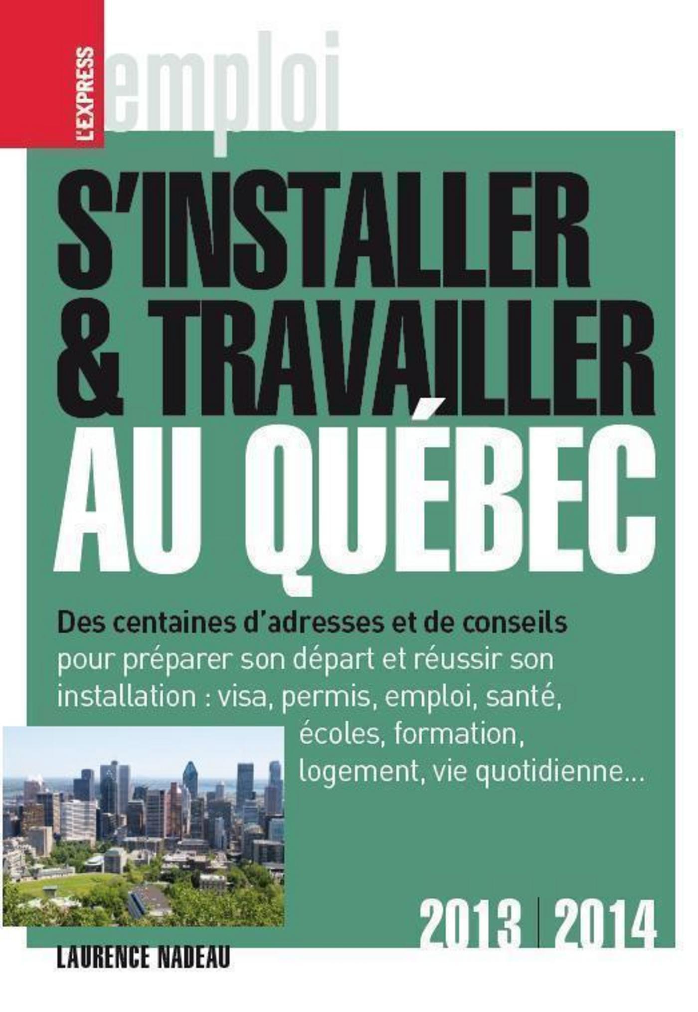 S'installer & travailler au Québec 2013-2014 9ed (ebook)