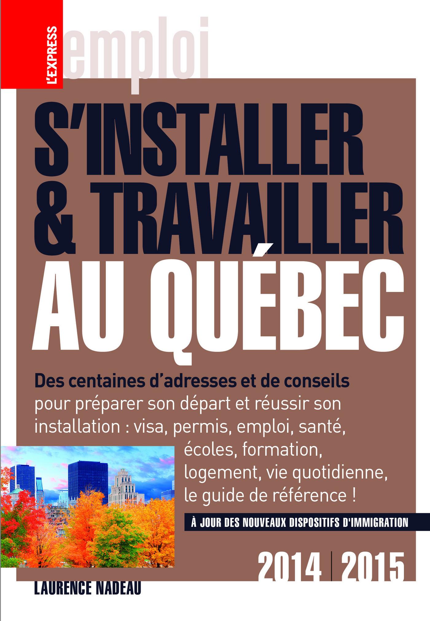 S'installer & Travailler au Québec 2014-2015 10ED (ebook)
