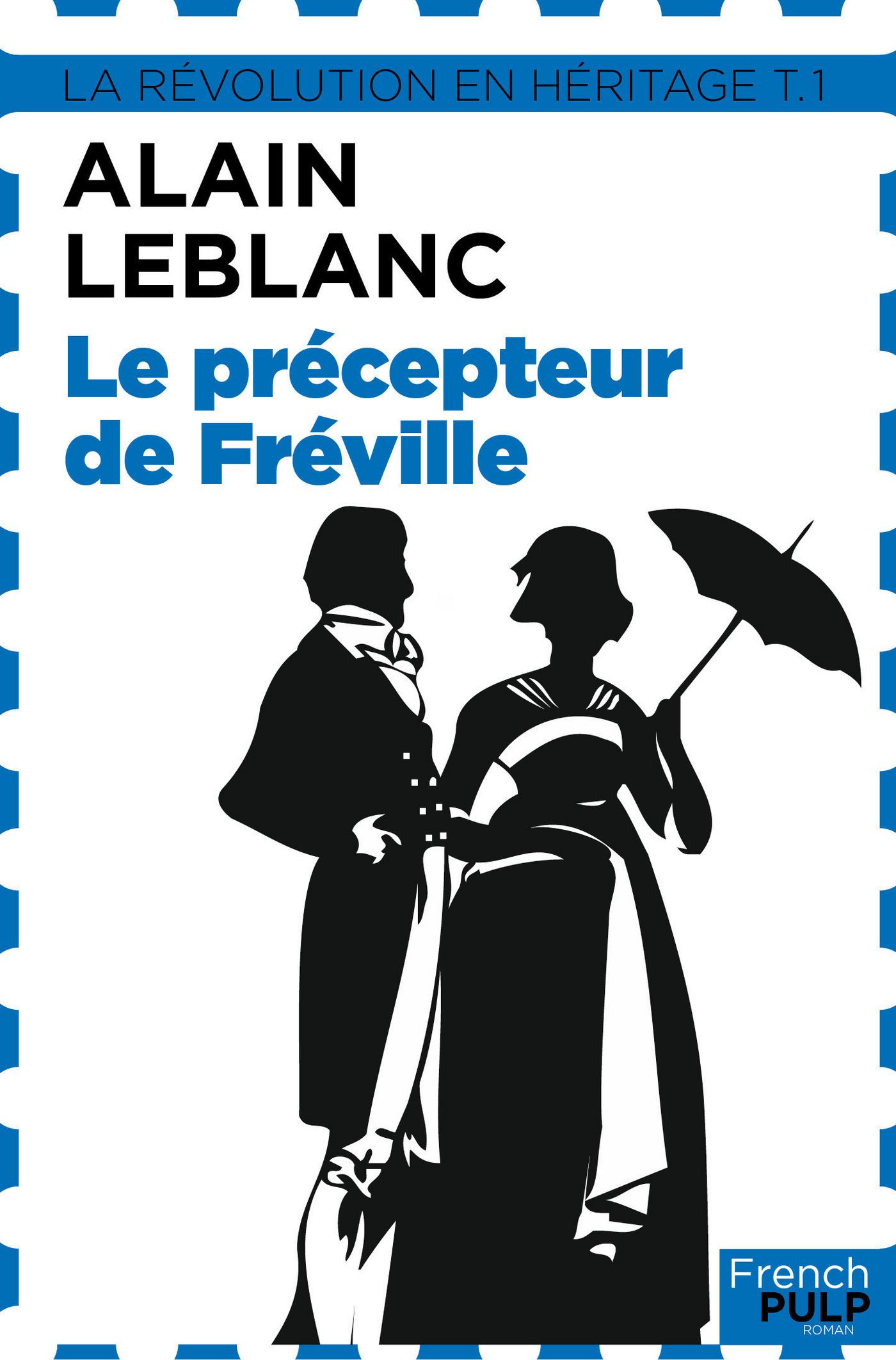 La révolution en héritage - tome 1 Le précepteur de Fréville