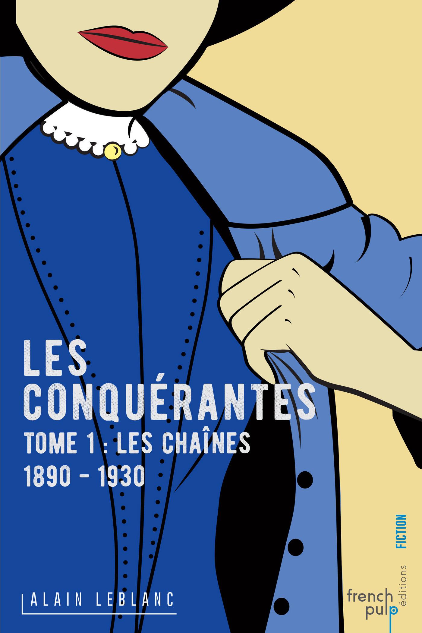 Les Conquérantes - tome 1 Les Chaînes (1890-1930)