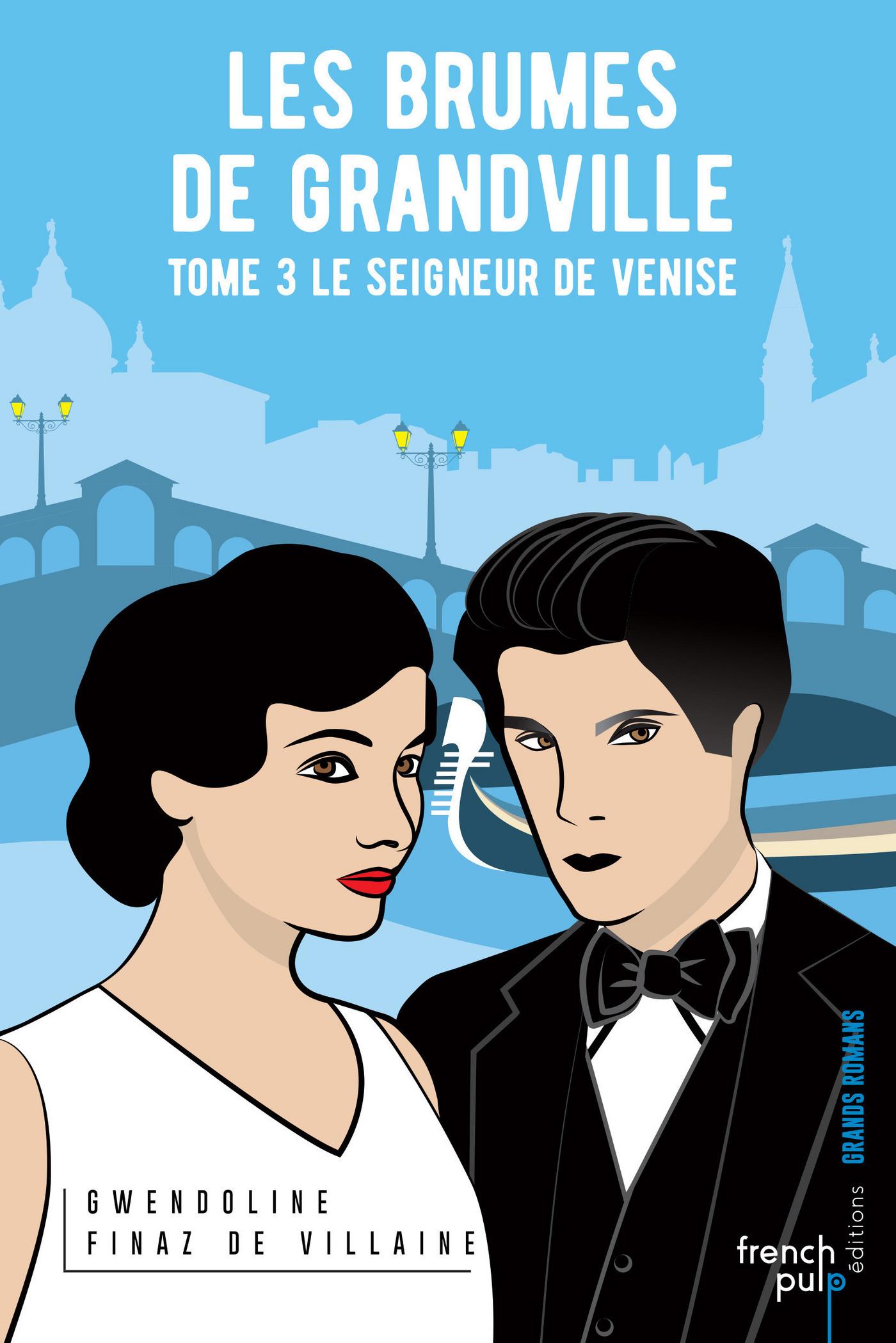 Les Brumes de Grandville - tome 3 Le seigneur de Venise