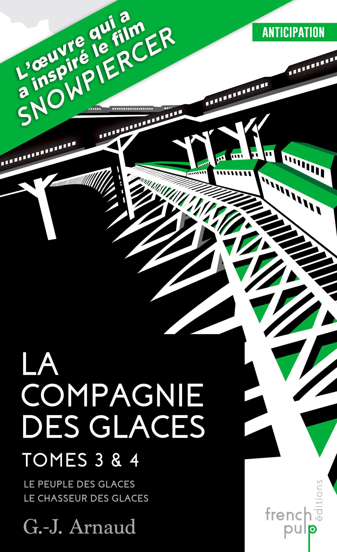 La Compagnie des glaces - tome 3 Le Peuple des glaces - tome 4 Le Chasseur des glaces