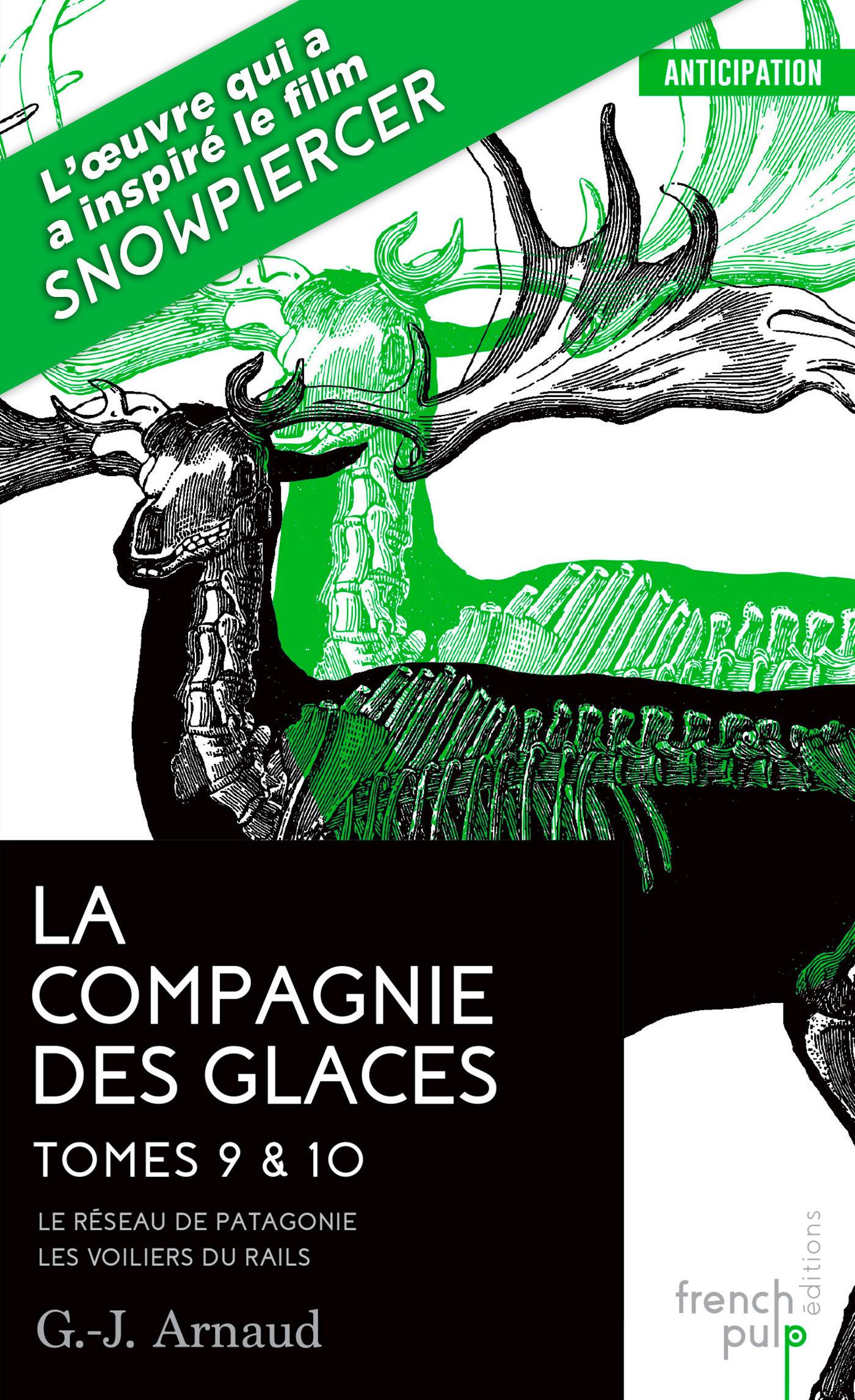 La Compagnie des glaces - tome 9 Le R?seau de Patagonie - tome 10 Les Voiliers du Rail