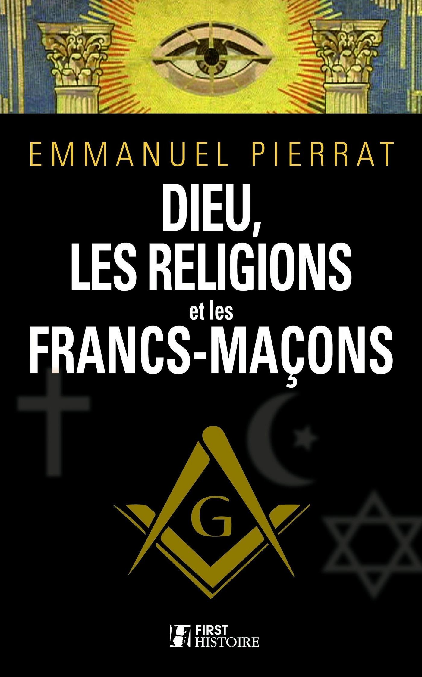 Dieu, les religions et les francs-maçons (ebook)
