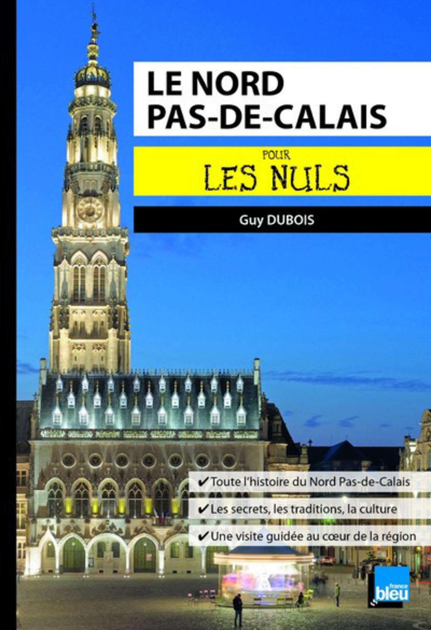 Le Nord Pas-de-Calais pour les Nuls poche (ebook)