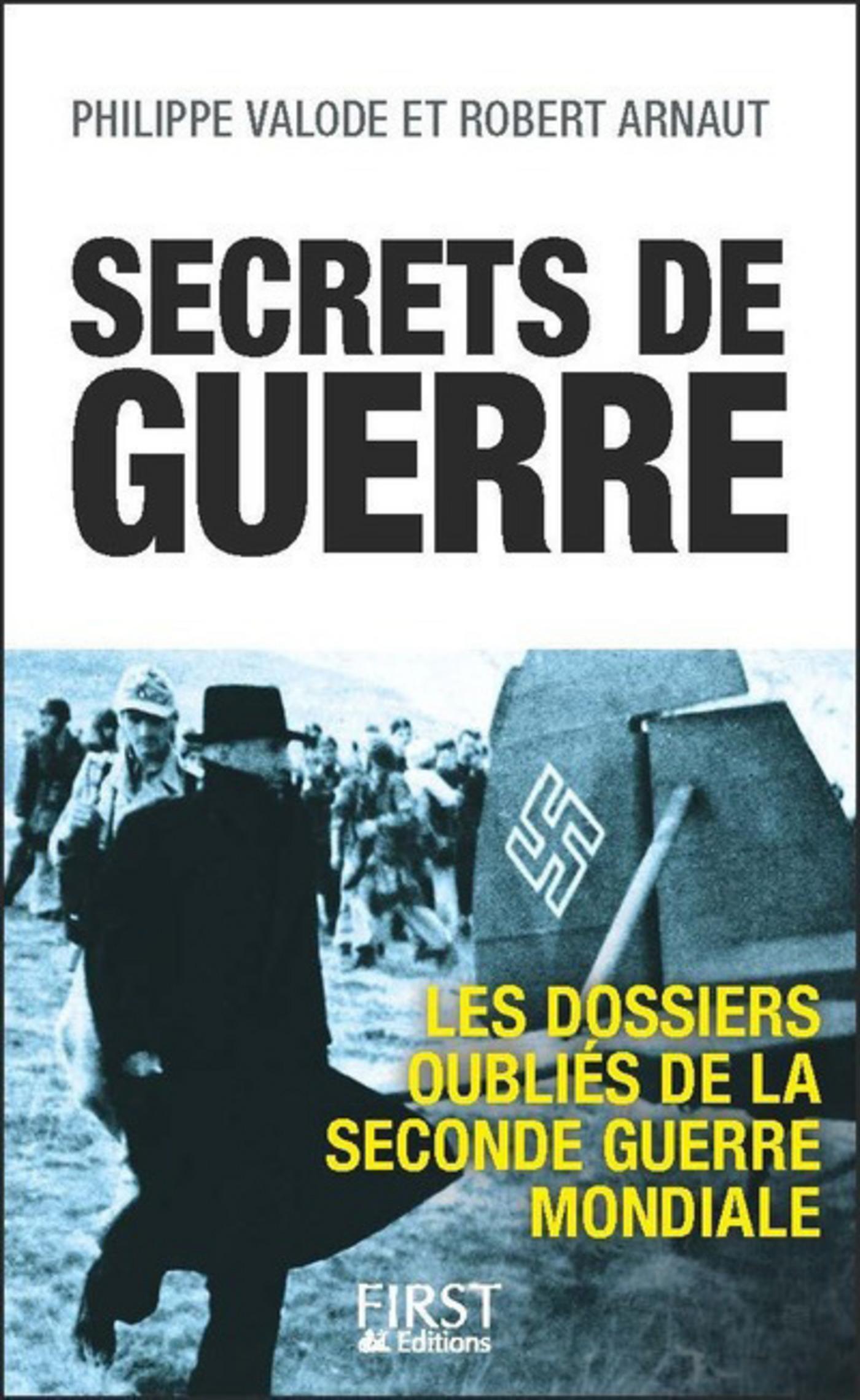 Secrets de guerre : Les dossiers oubliés de la Seconde Guerre mondiale (ebook)