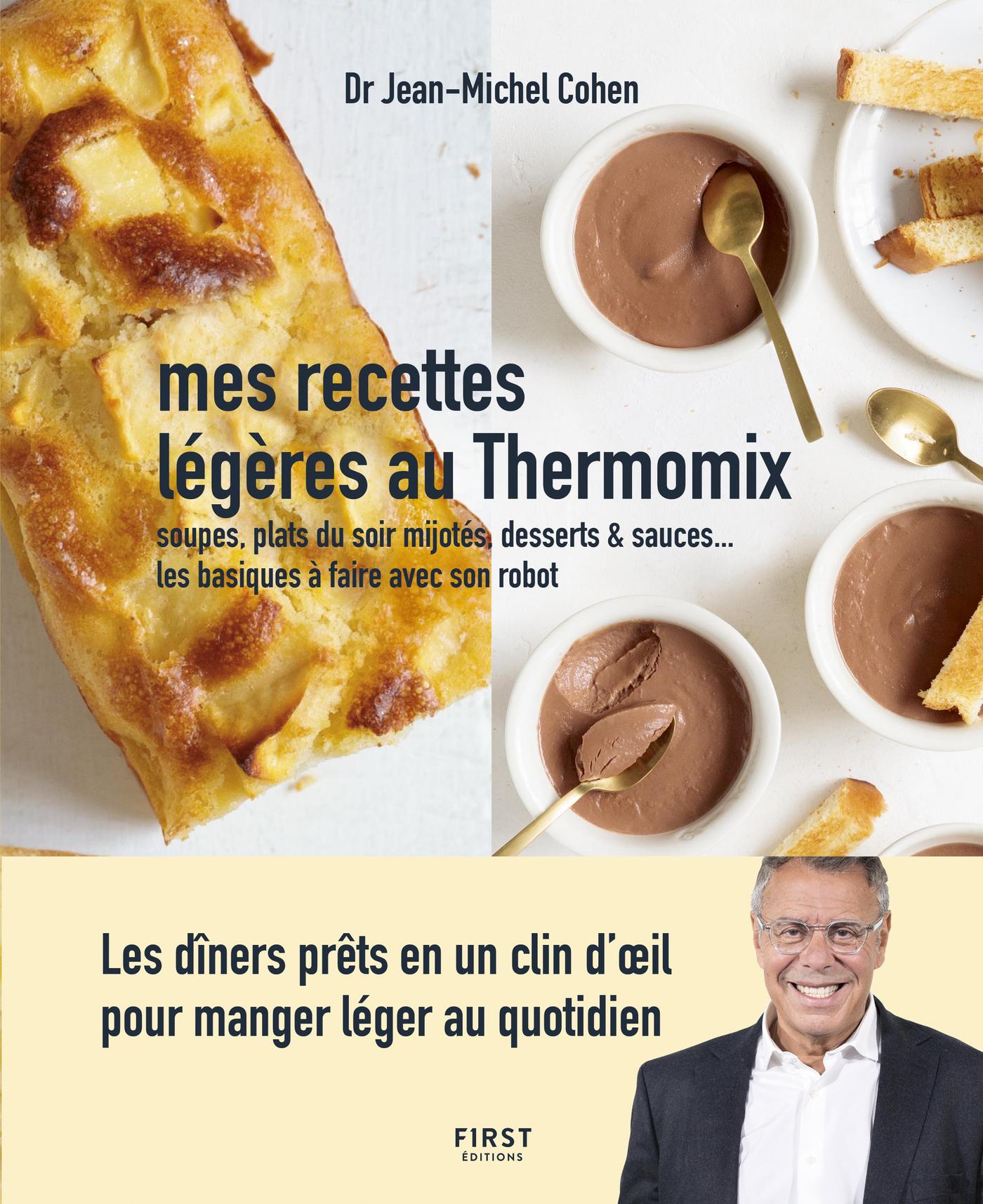 Mes recettes légères au Thermomix - Soupes, plats du soir mijotés, desserts & sauces - Les basiques