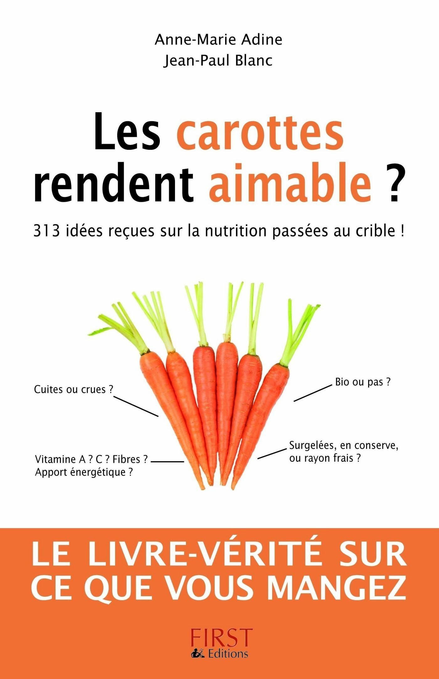 Les carottes rendent aimable ? 313 idées reçues sur la nutrition (ebook)