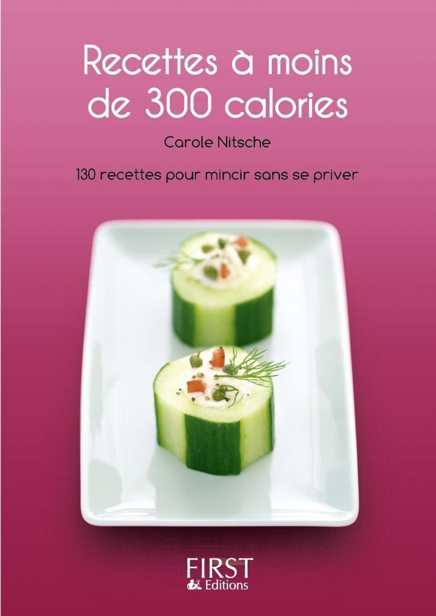 Le Petit Livre de - Recettes à moins de 300 calories