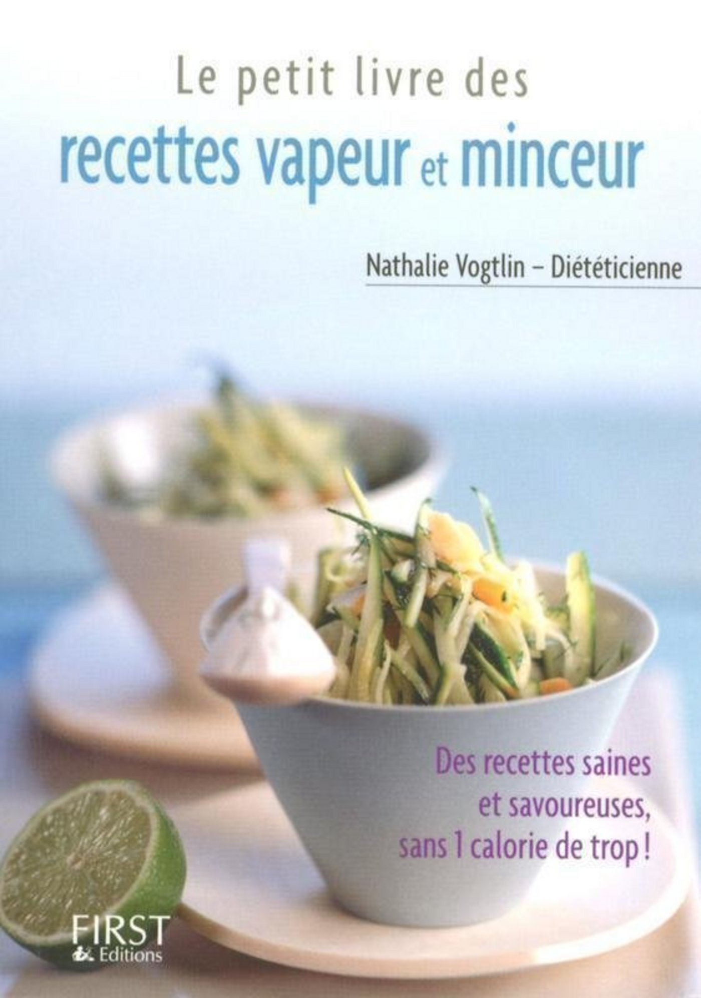 le petit livre de recettes vapeur minceur nathalie vogtlin cuisine et vins. Black Bedroom Furniture Sets. Home Design Ideas