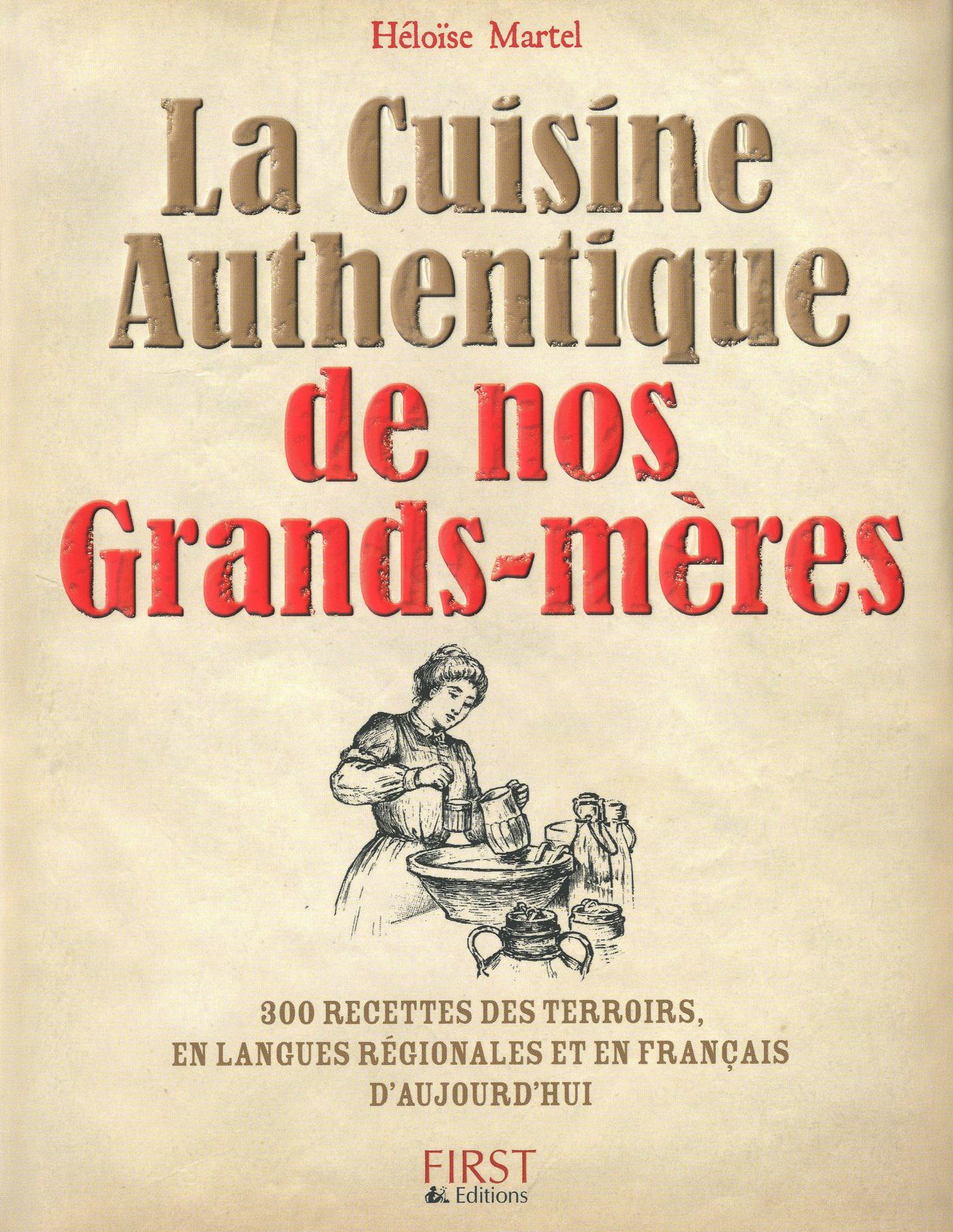 Cuisine authentique de nos grands-mères