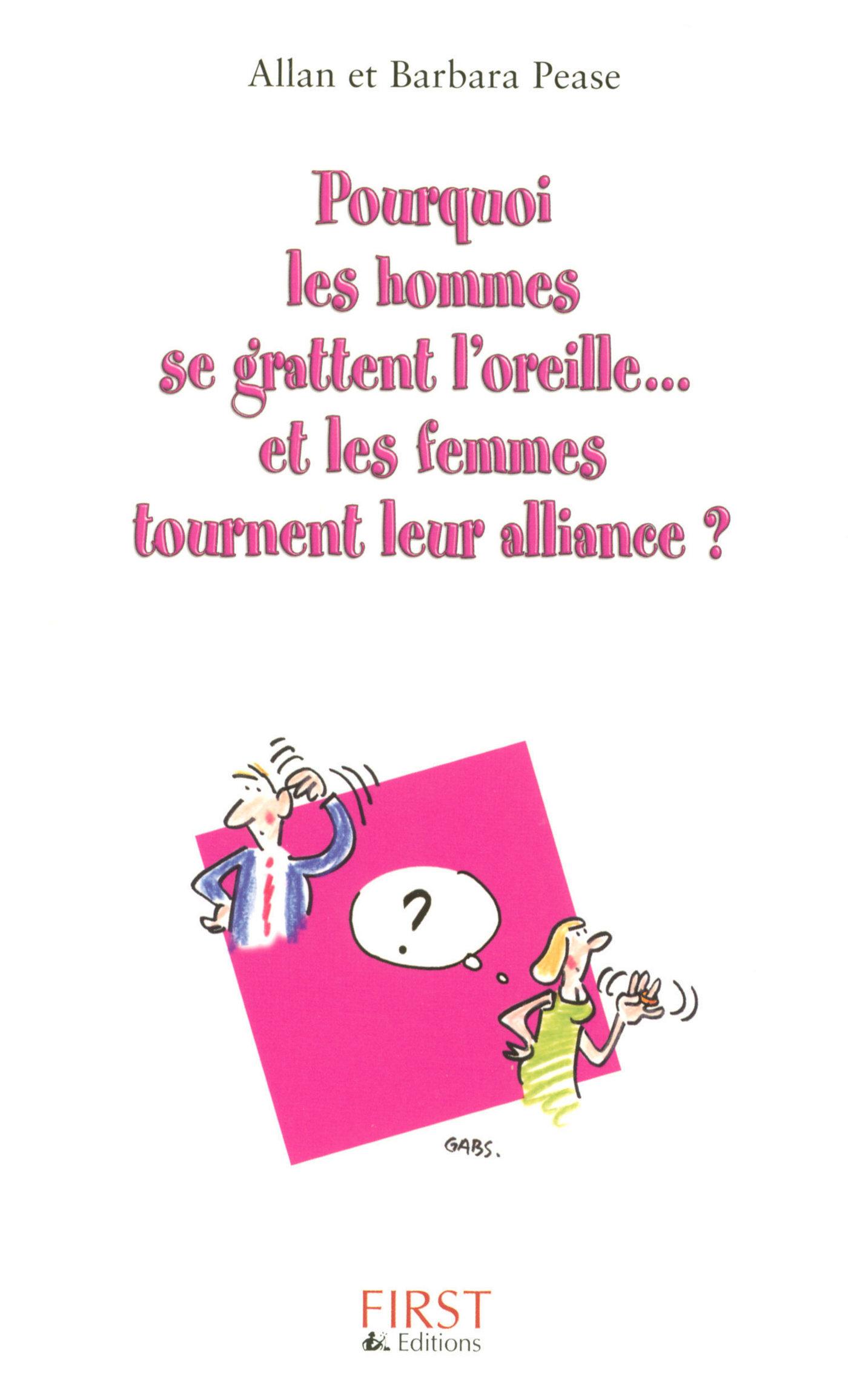 Pourquoi les hommes se grattent l'oreille et les femmes tournent leur alliance ? (ebook)