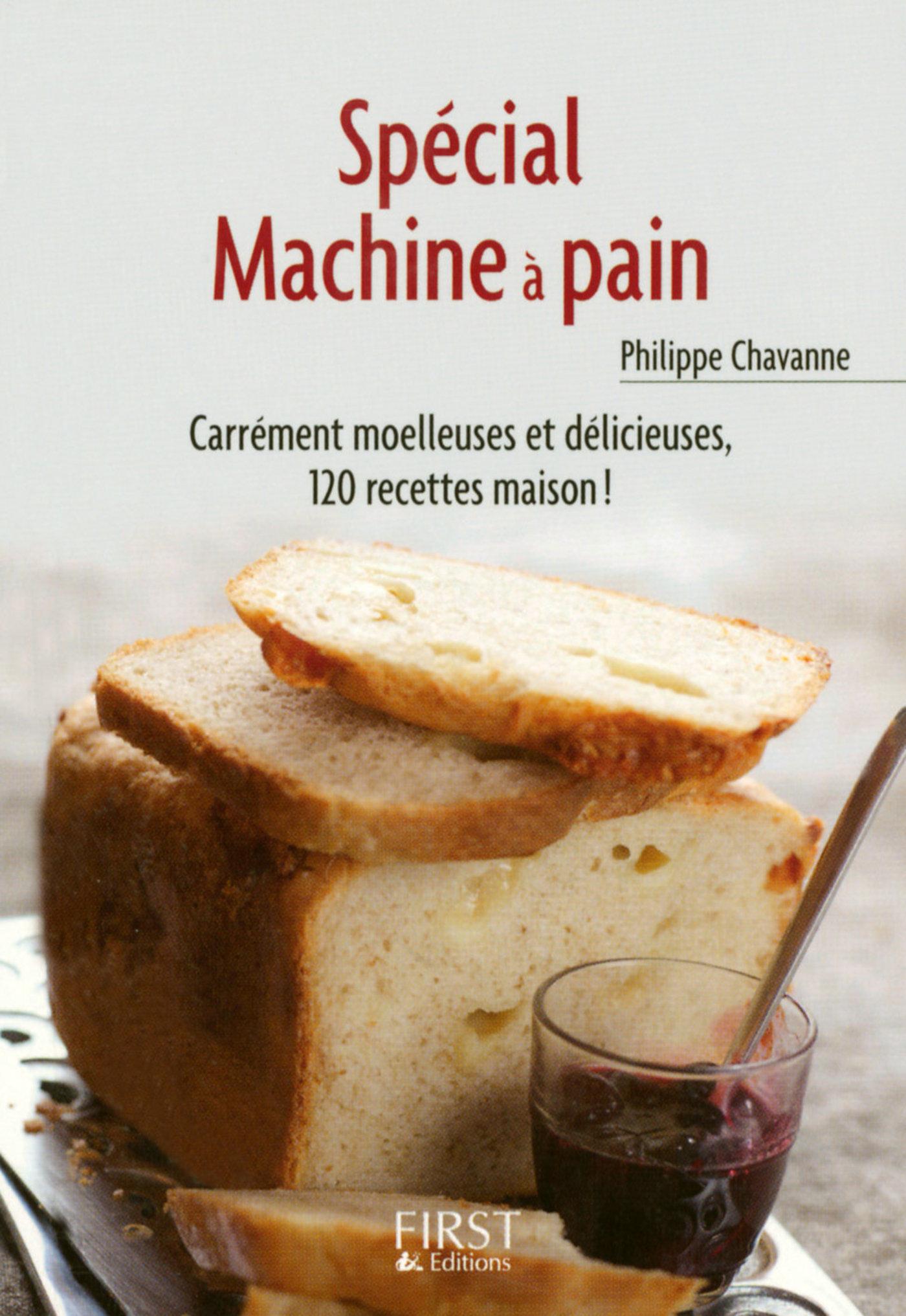 Vignette du livre Petit livre de - Spécial machine à pain - Philippe Chavanne