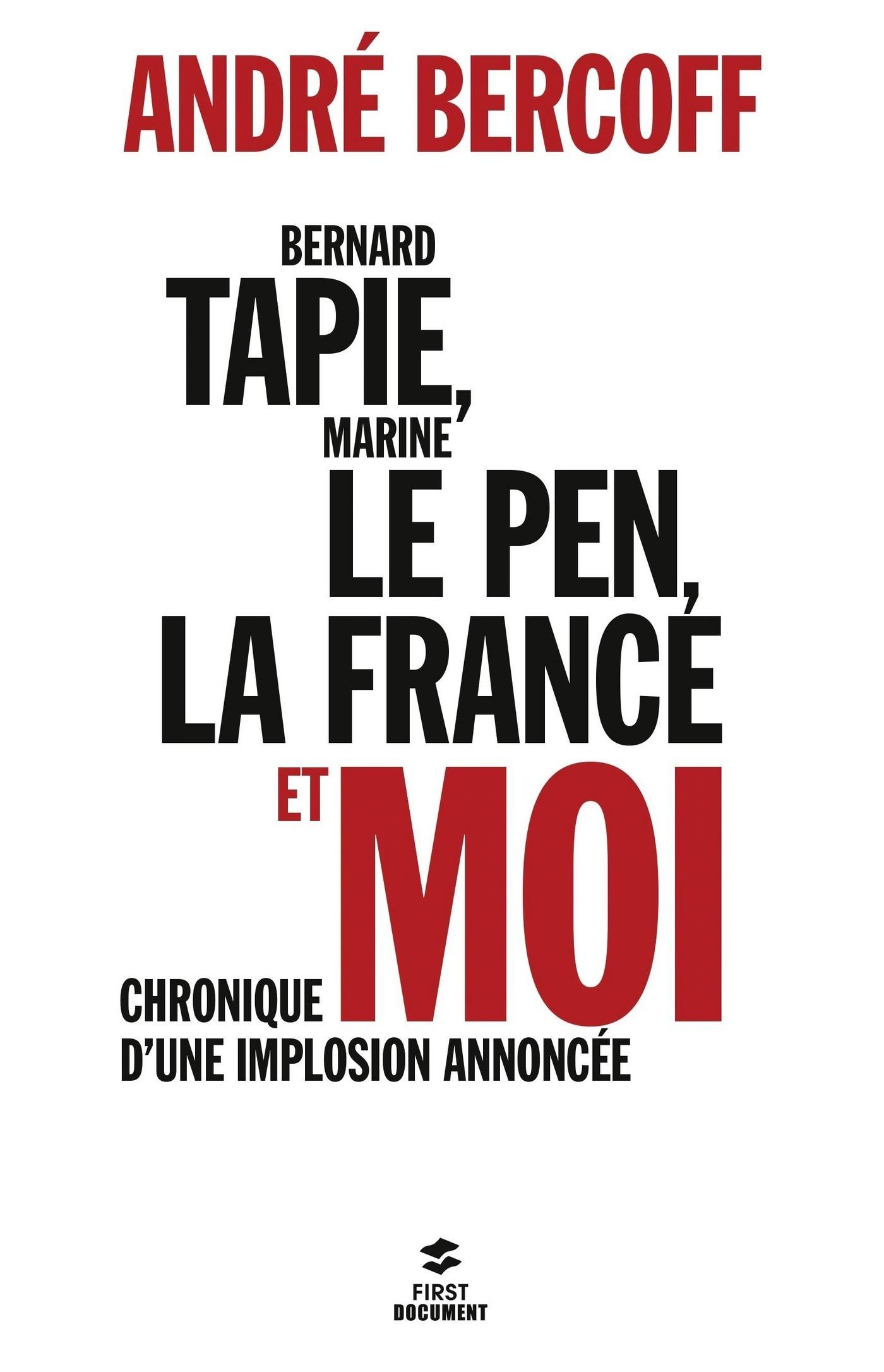Bernard Tapie, Marine Le Pen, la France et moi... (ebook)
