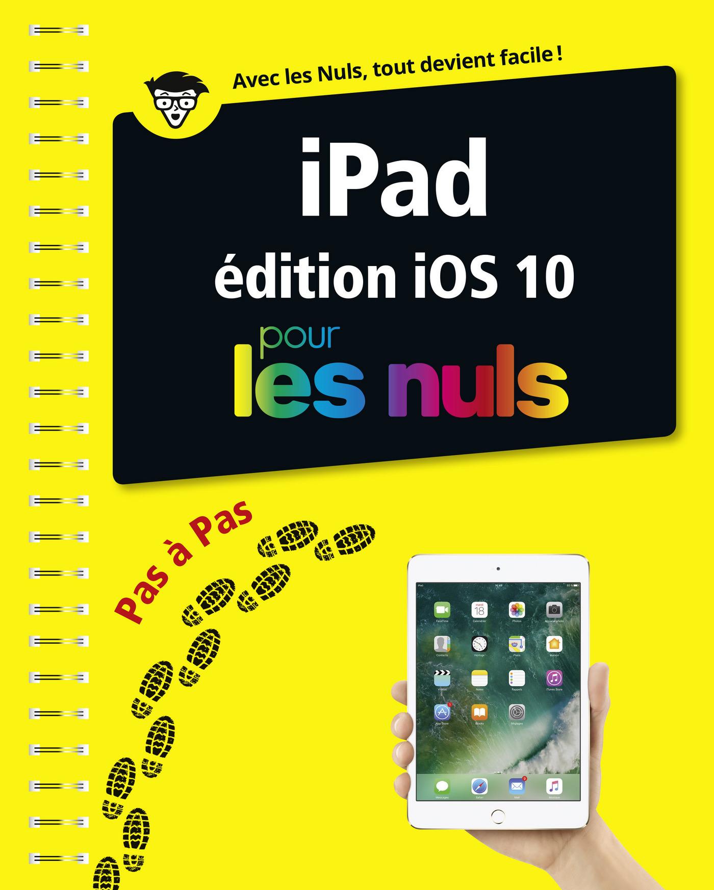 iPad ed iOS 10 Pas à pas pour les Nuls (ebook)
