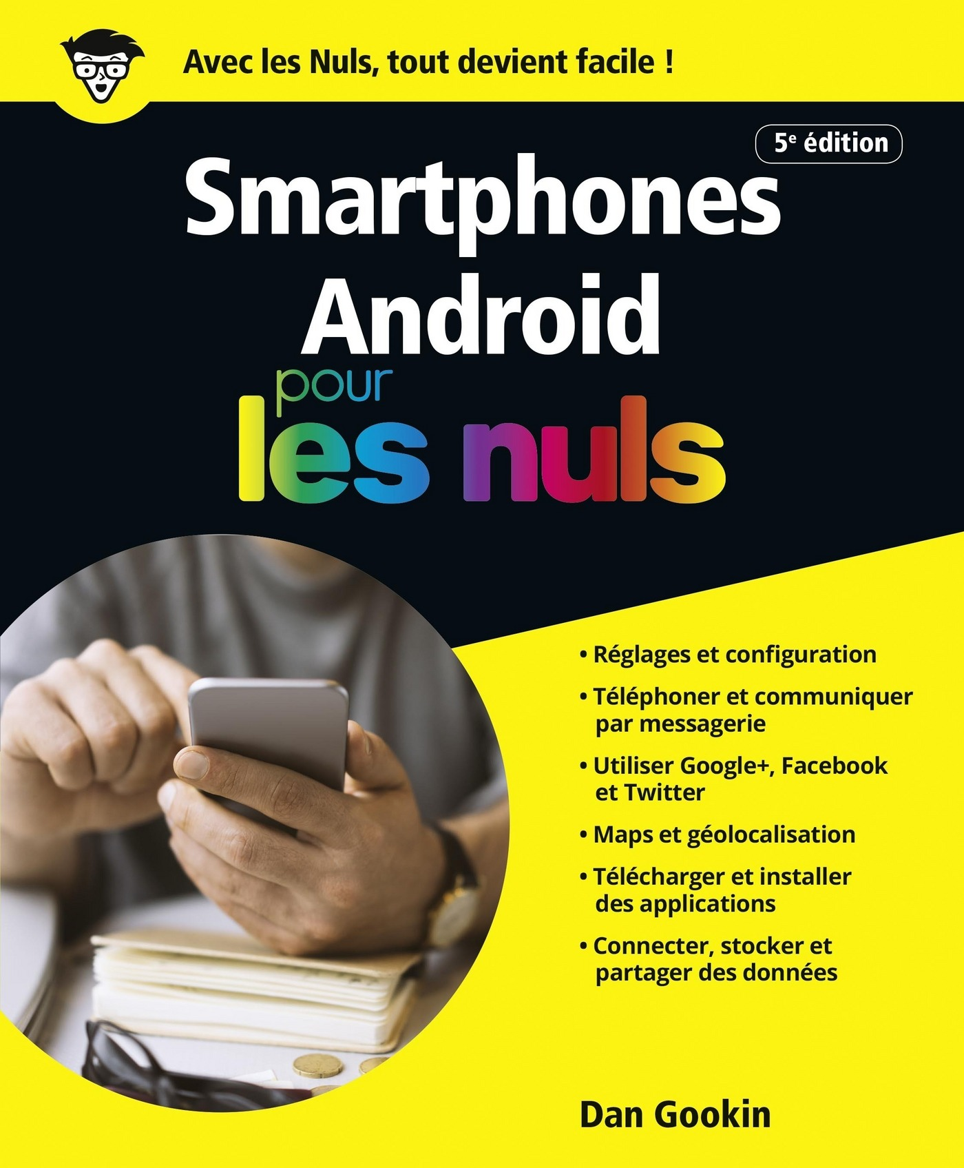 Les smartphones Android, ?dition Android 7 Nougat Pour les Nuls