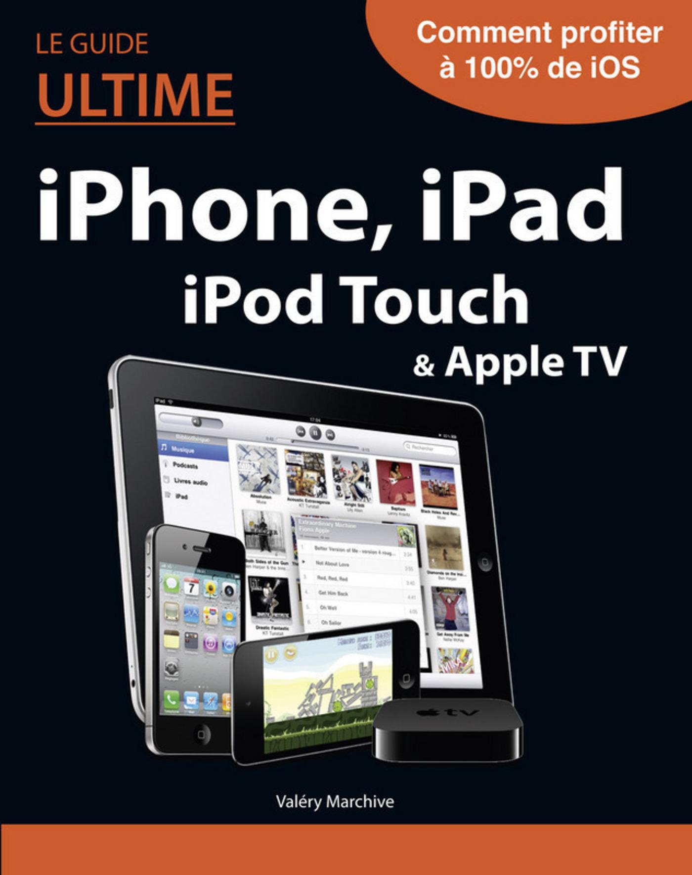 Vignette du livre Le guide ultime iPhone, iPad, iTunes