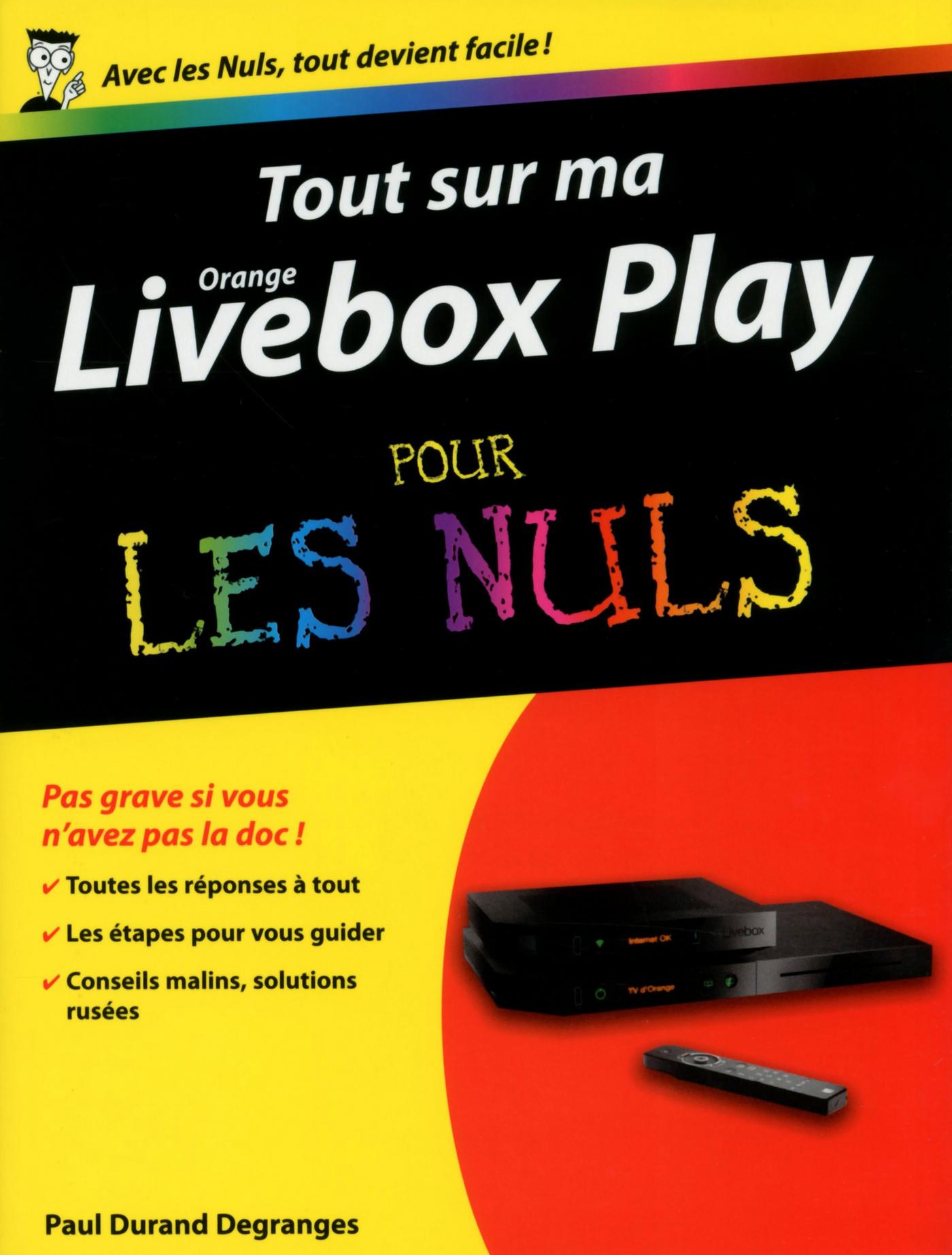 Tout sur ma Orange Livebox Play Pour les Nuls (ebook)
