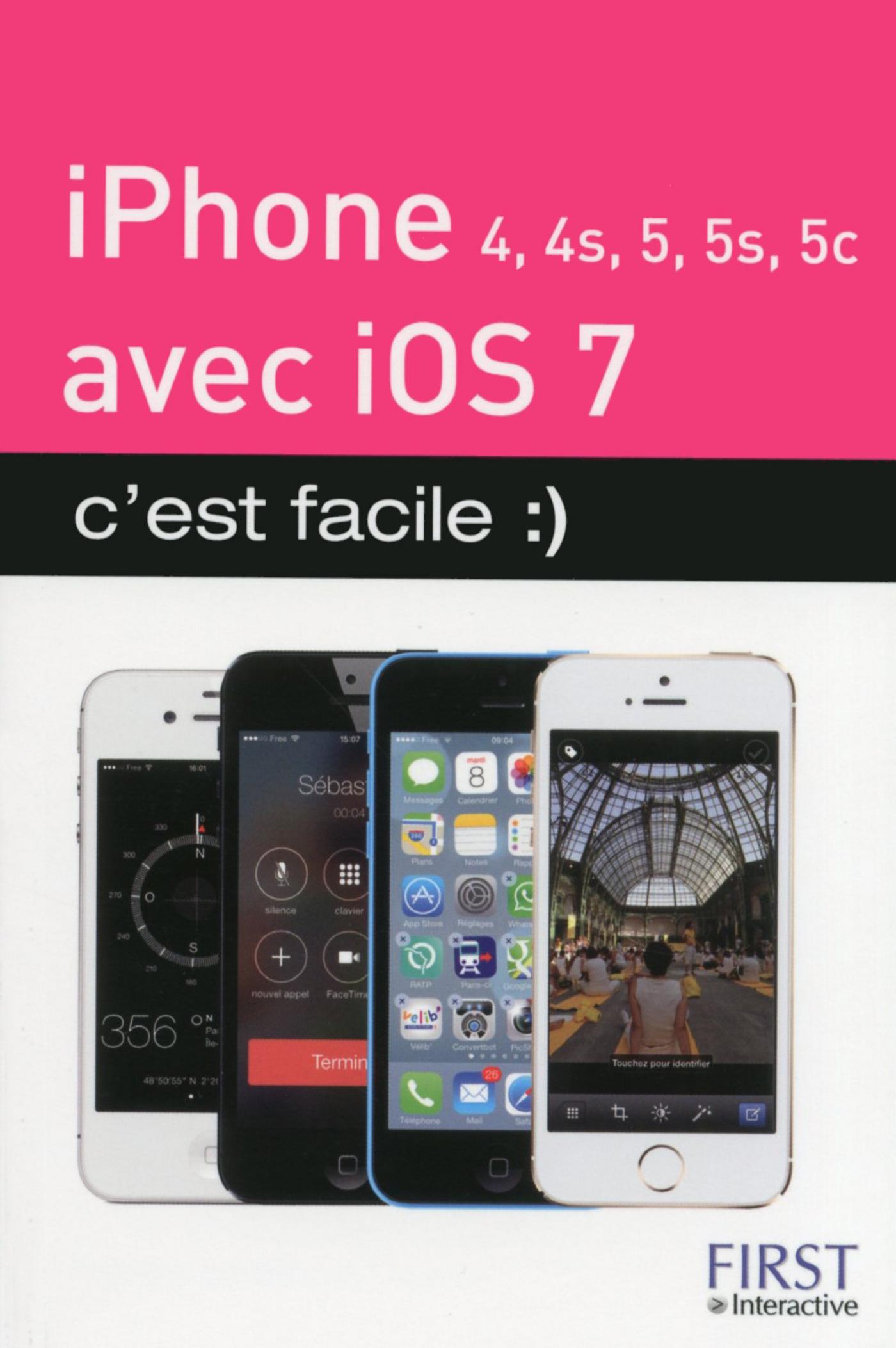 iPhone (4, 4S, 5, 5S et 5C) avec iOS 7, c'est facile :) (ebook)