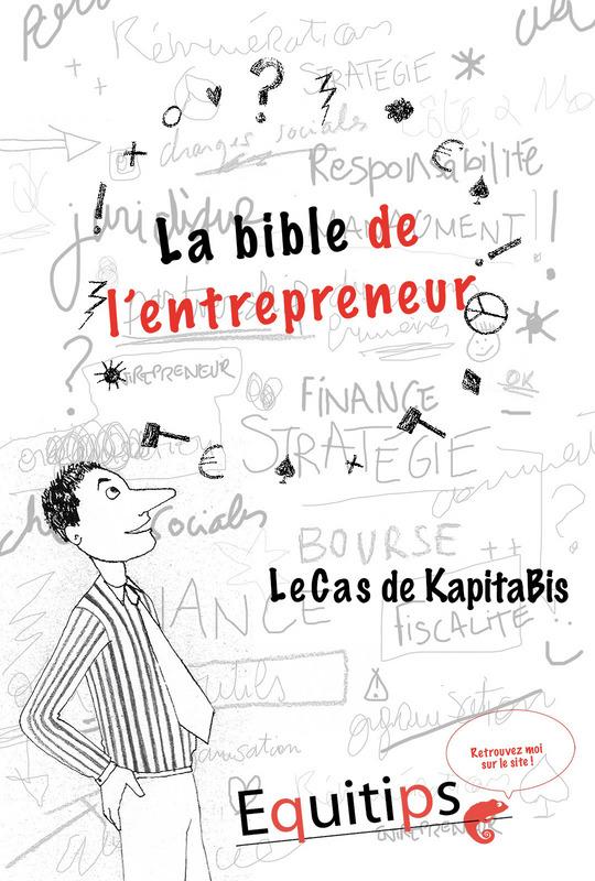 La bible de l'entrepreneur Kapitabis : cas numéro 10/12