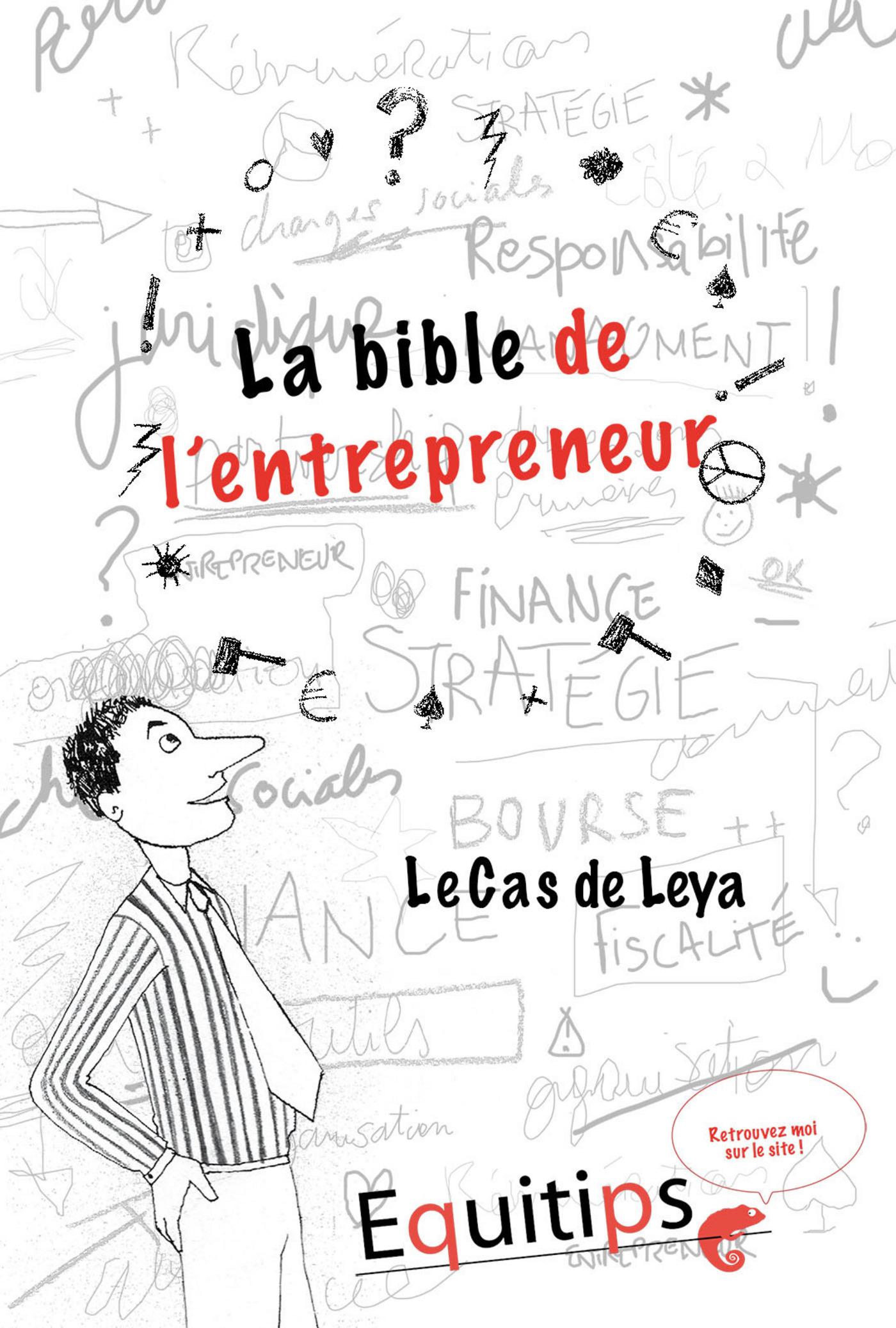 La bible de l'entrepreneur Leya : cas numéro 1/12 (ebook)