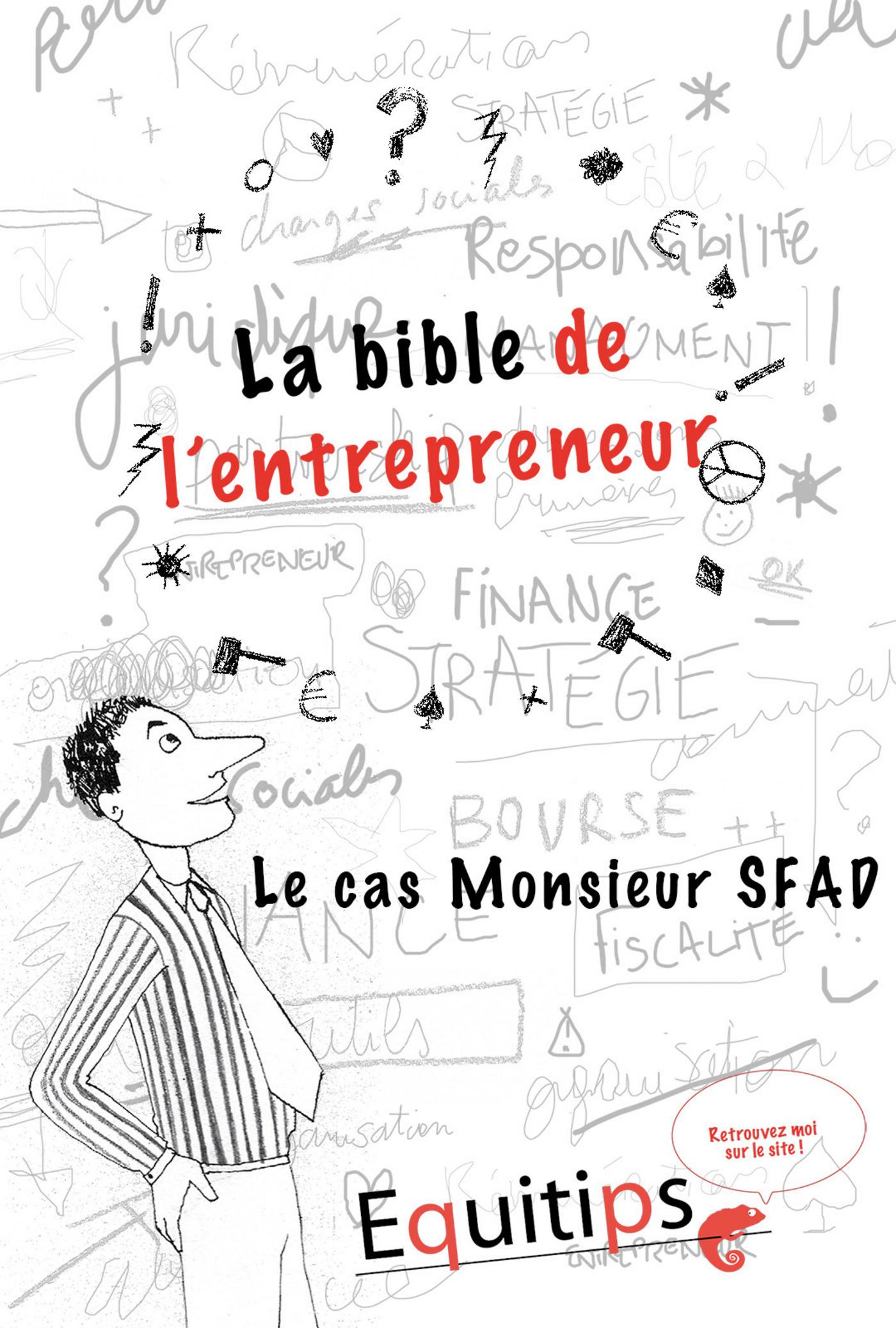 La bible de l'entrepreneur Monsieur SFAD : cas numéro 11/12