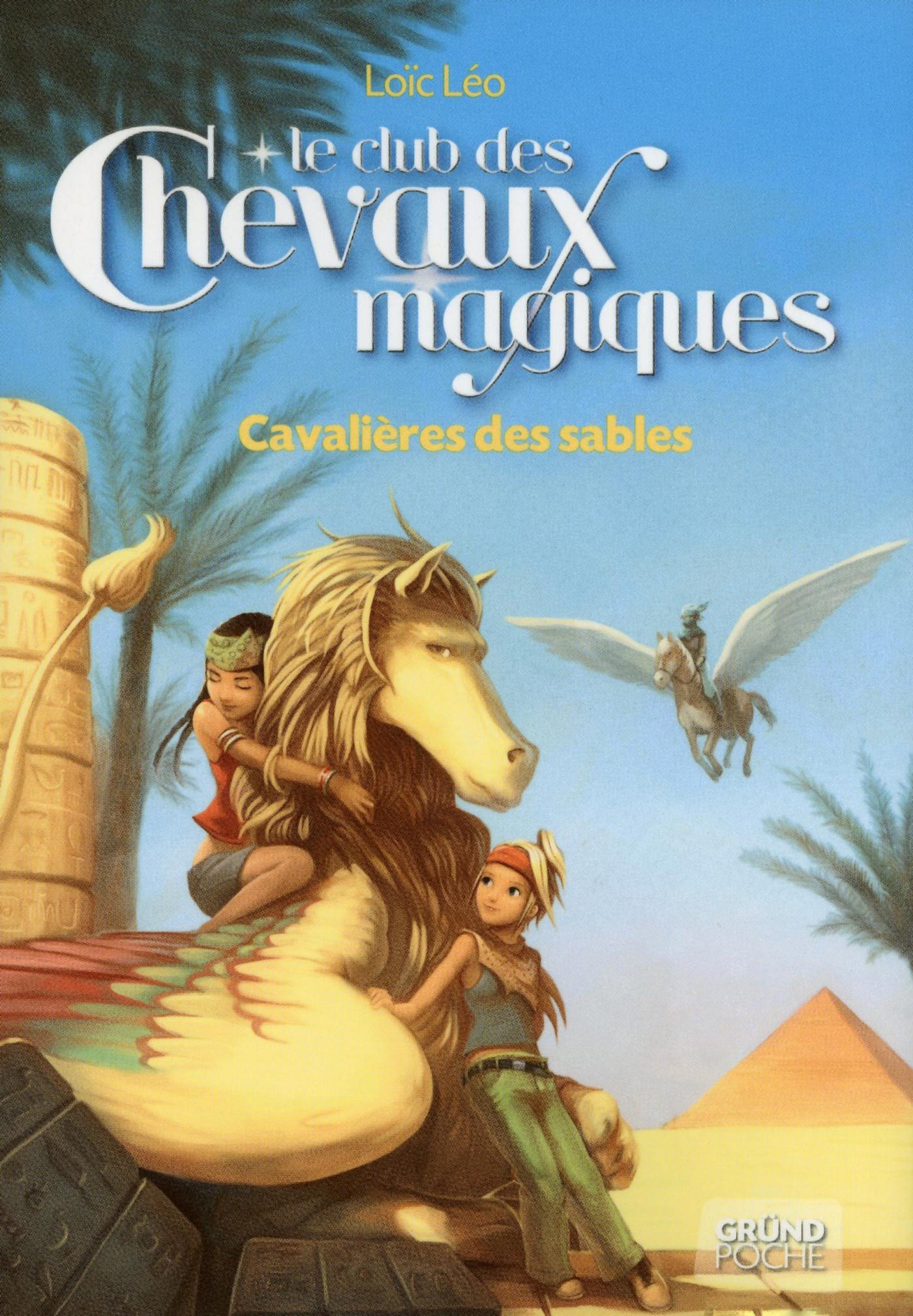 Le Club des Chevaux Magiques - Cavalières des sables - Tome 11 (ebook)