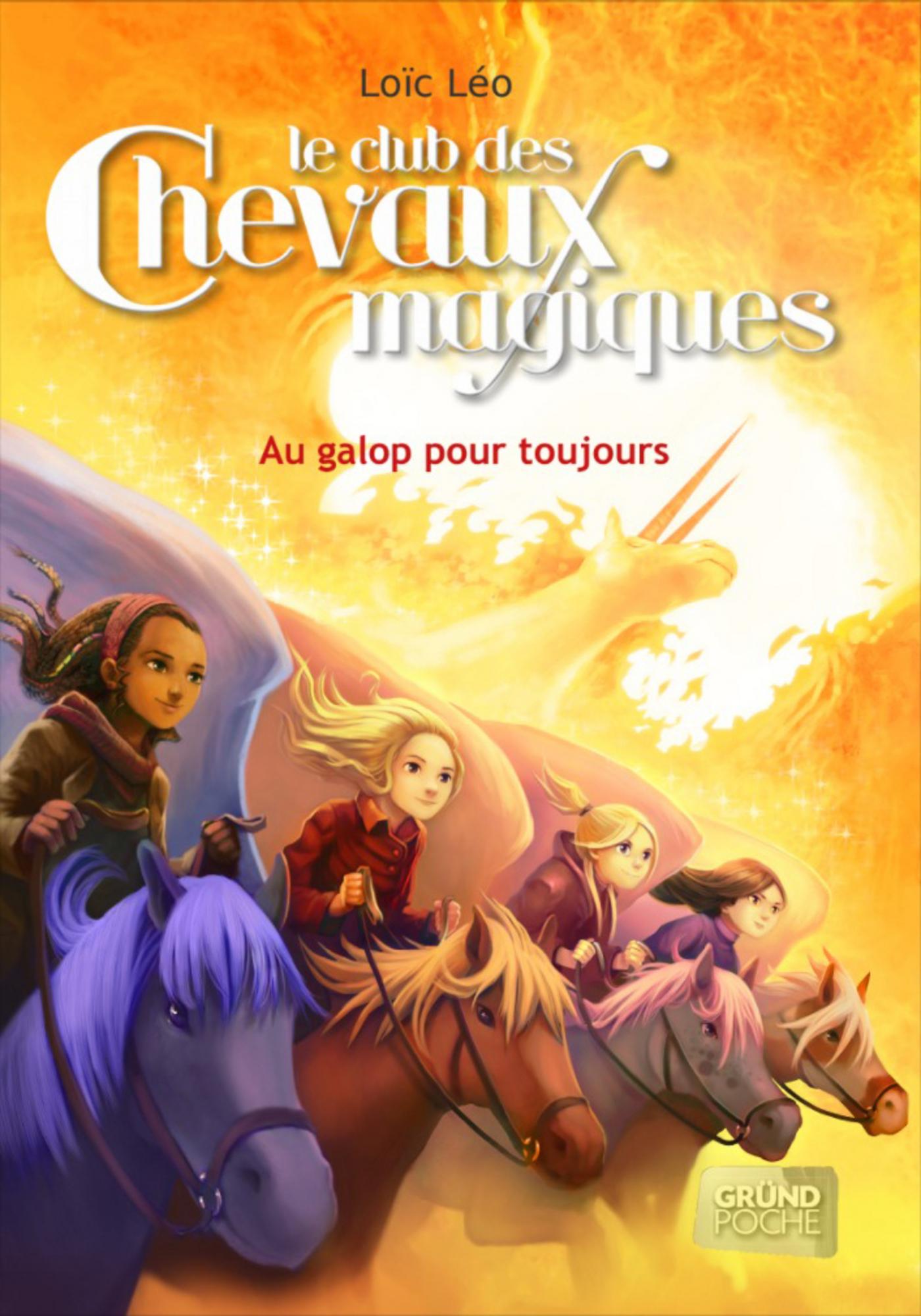 Le Club des Chevaux Magiques - Au galop pour toujours - Tome 12 (ebook)