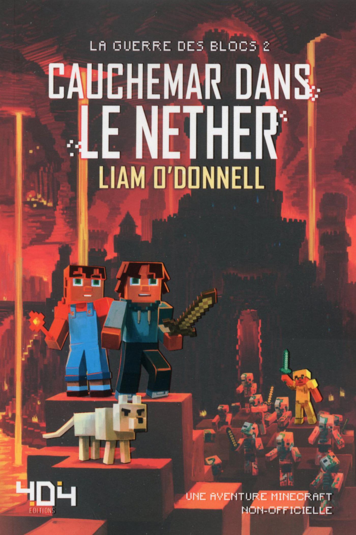 Cauchemar dans le Nether - Minecraft (La guerre des blocs, tome 2)