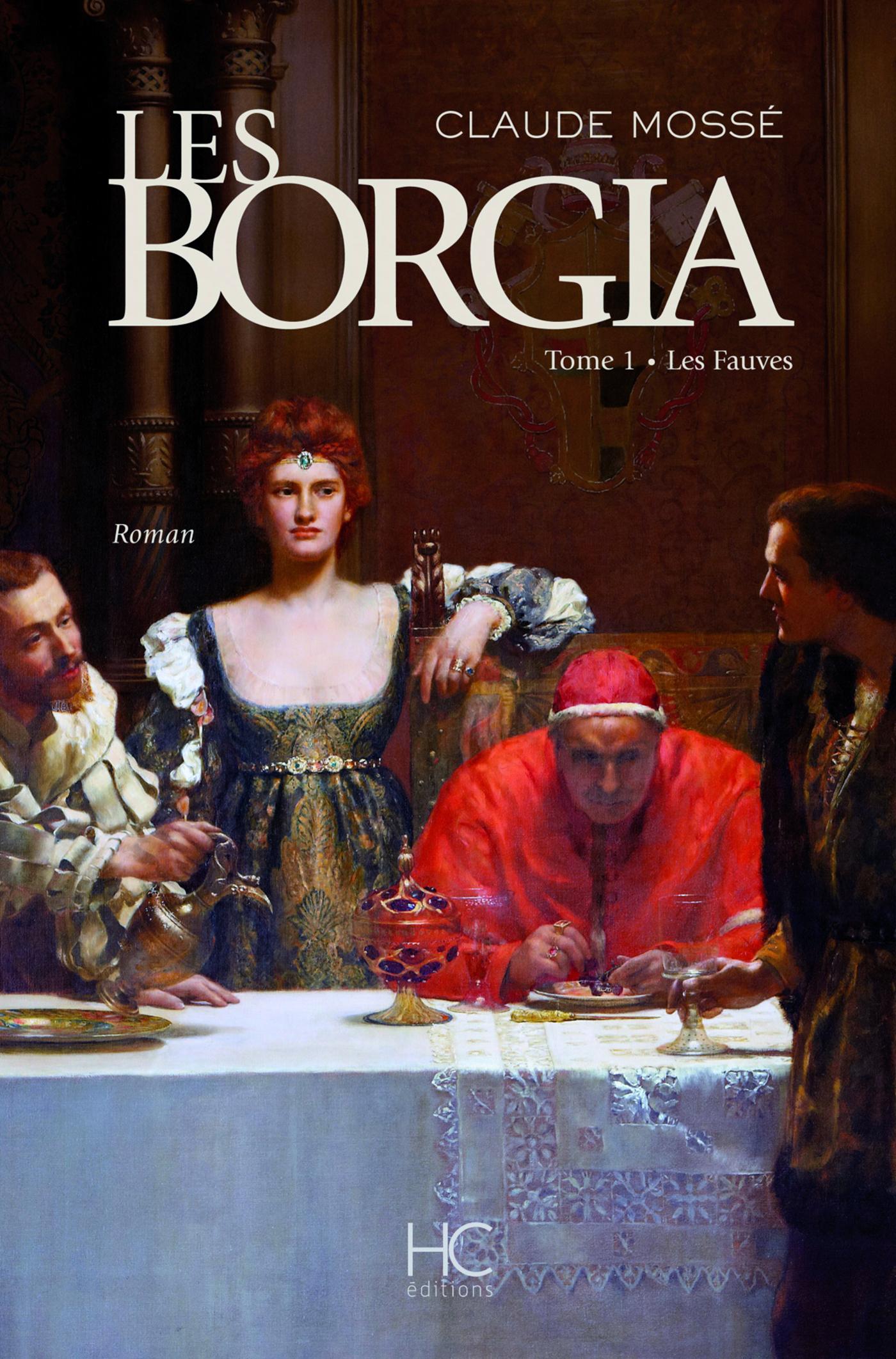 Les borgia - tome 1 - Les fauves (ebook)