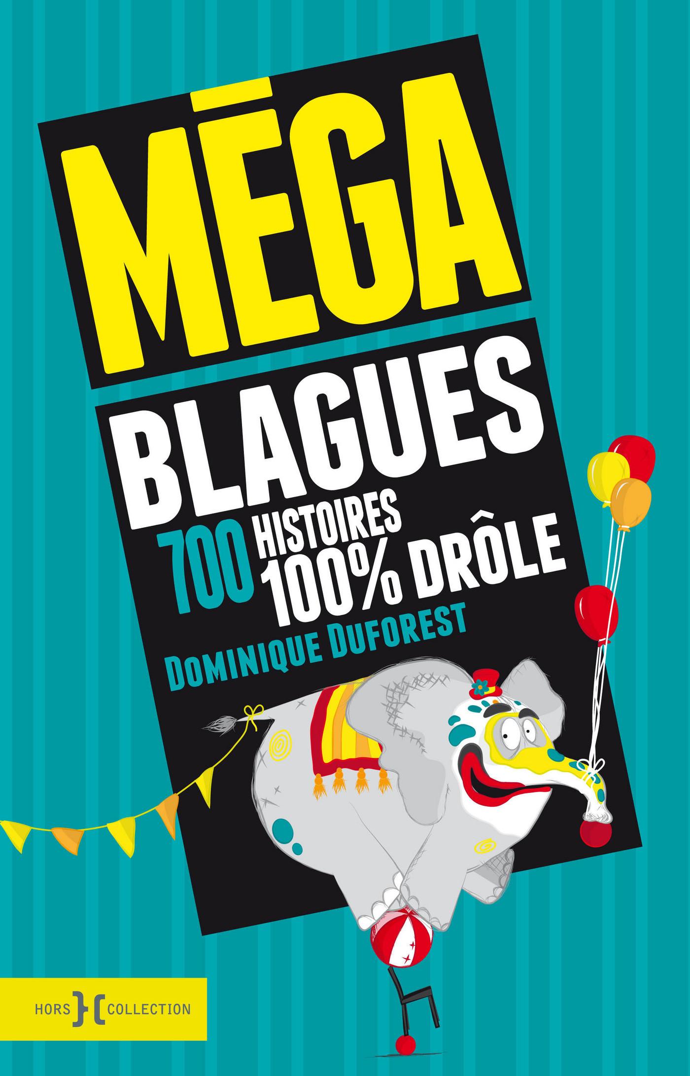 Méga blagues, 700 histoires 100% drôles (ebook)