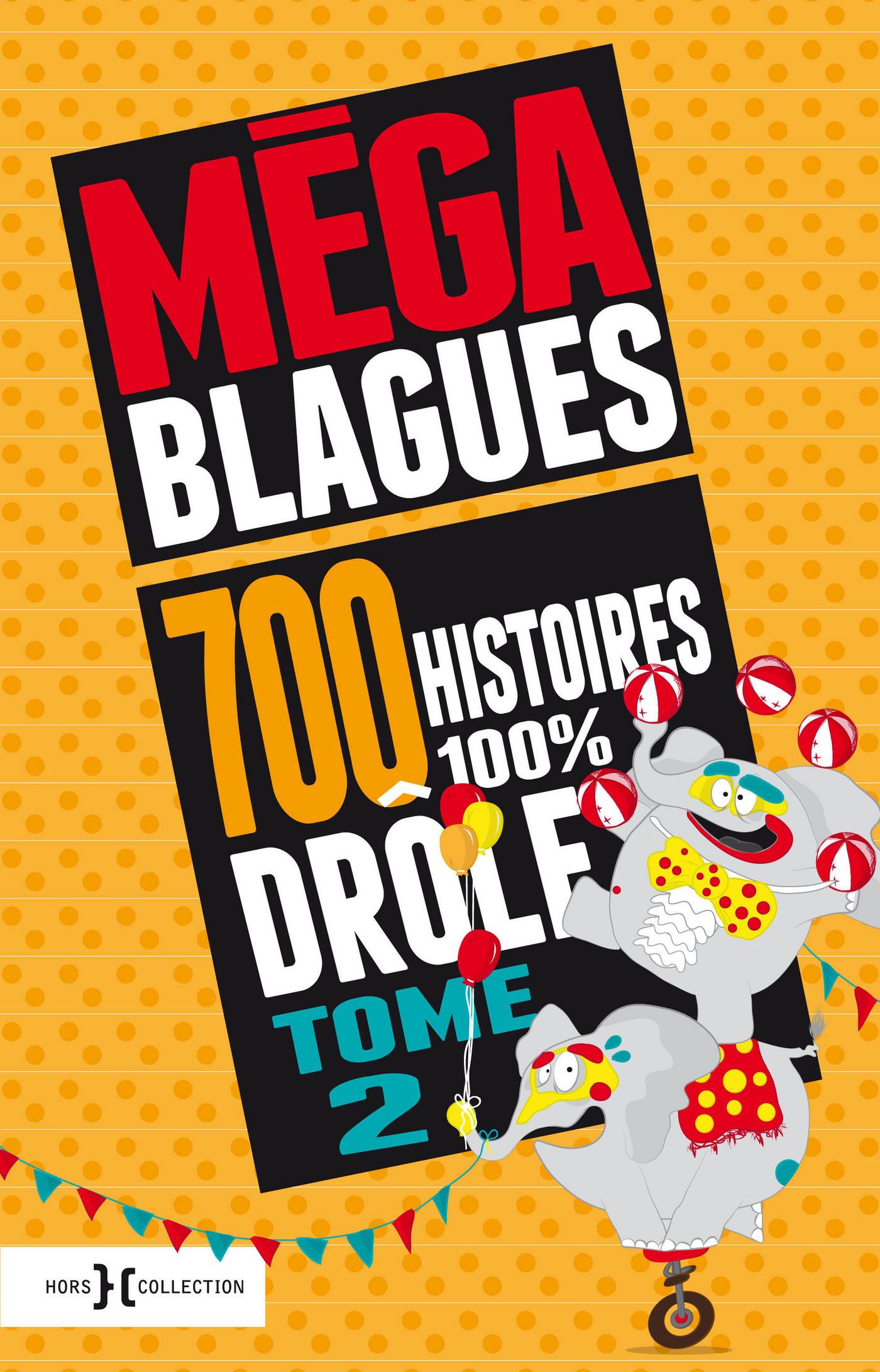 Méga Blagues - 700 histoires 100% drôles (ebook)