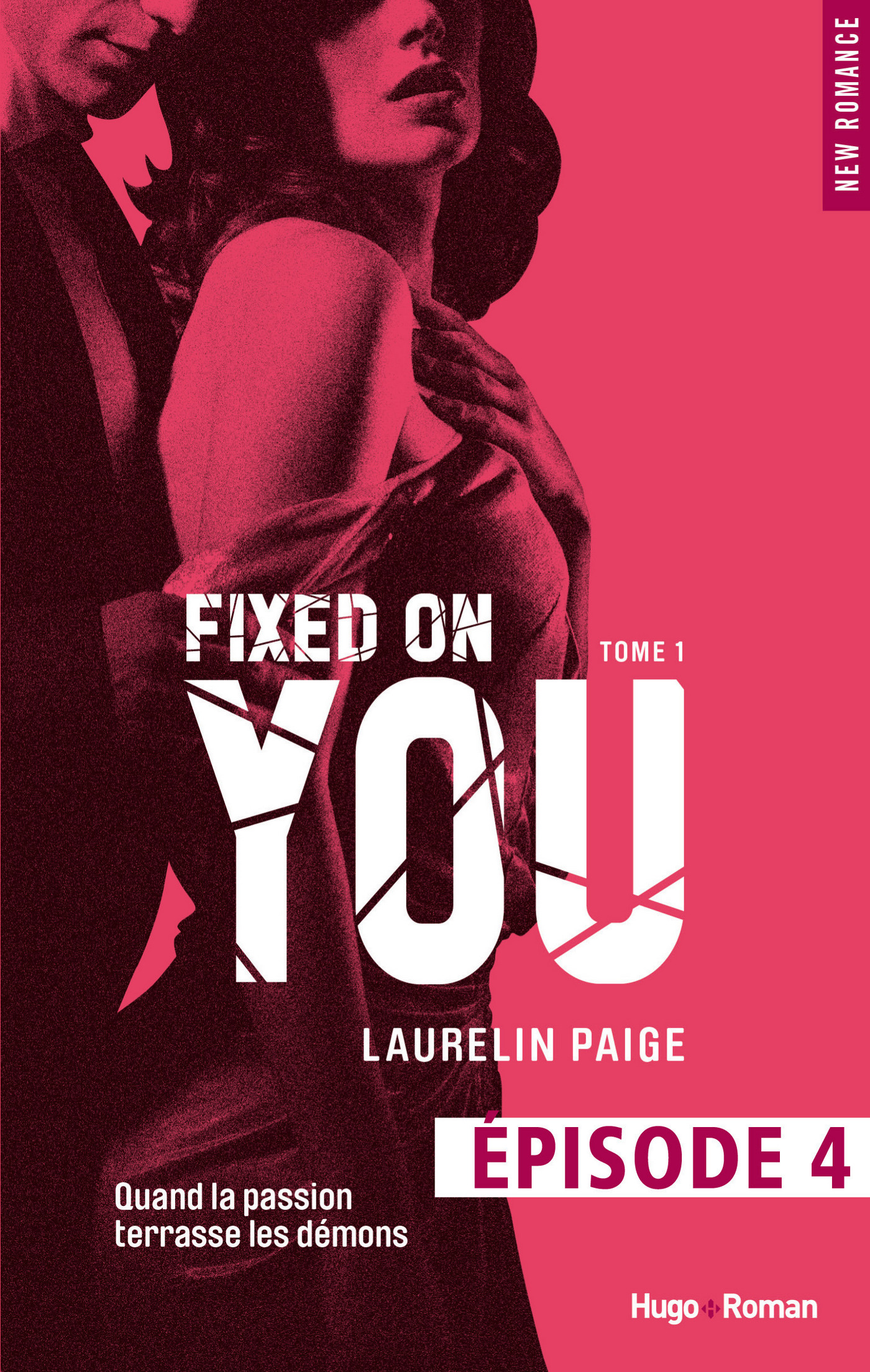 Fixed on you - tome 1 Episode 4