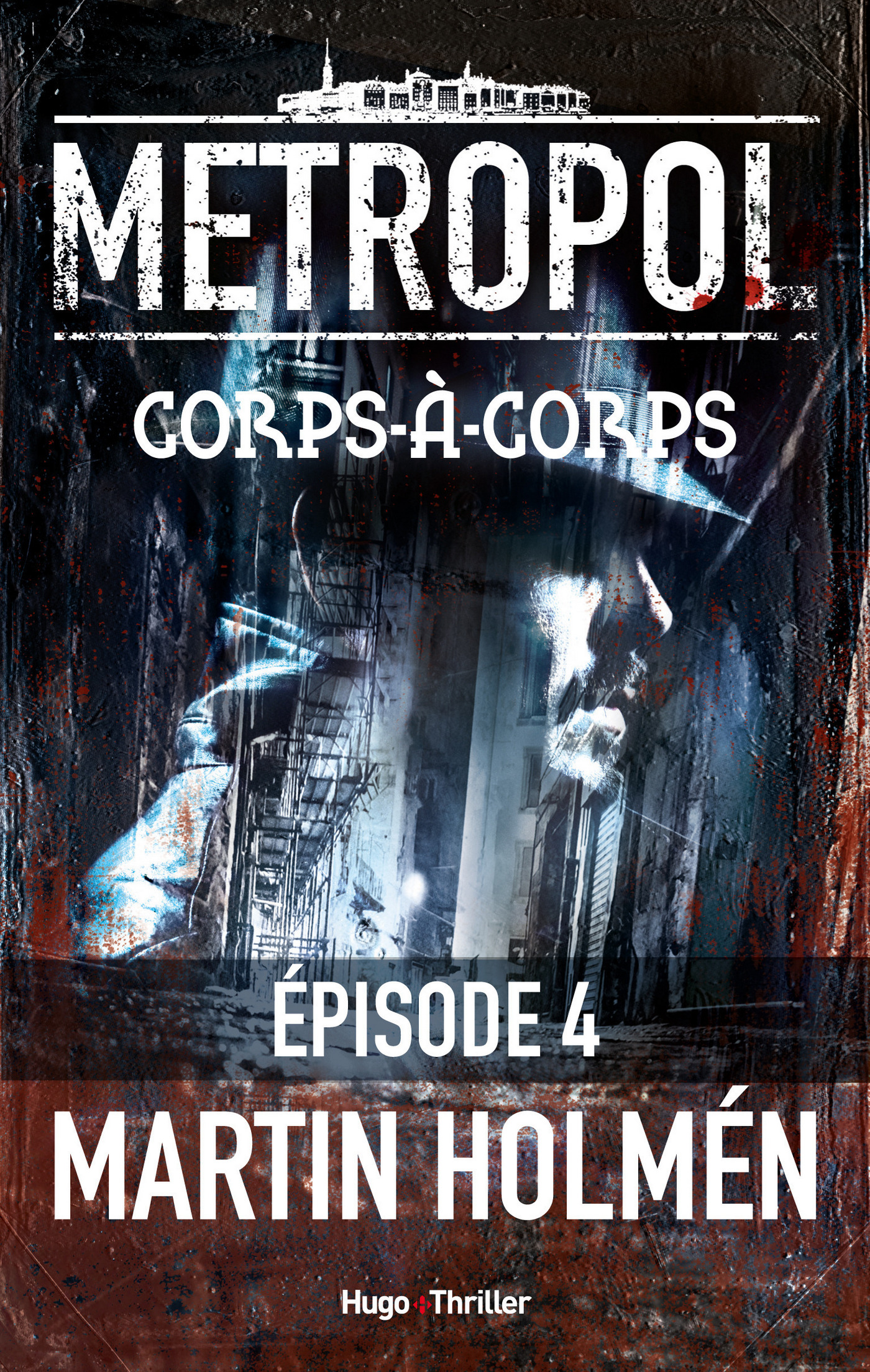 Metropol - Episode 4 Corps à corps (ebook)
