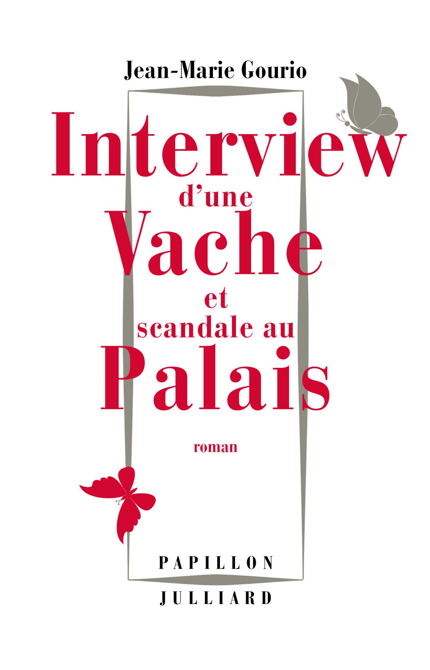 Interview d'une vache et scandale au Palais (ebook)