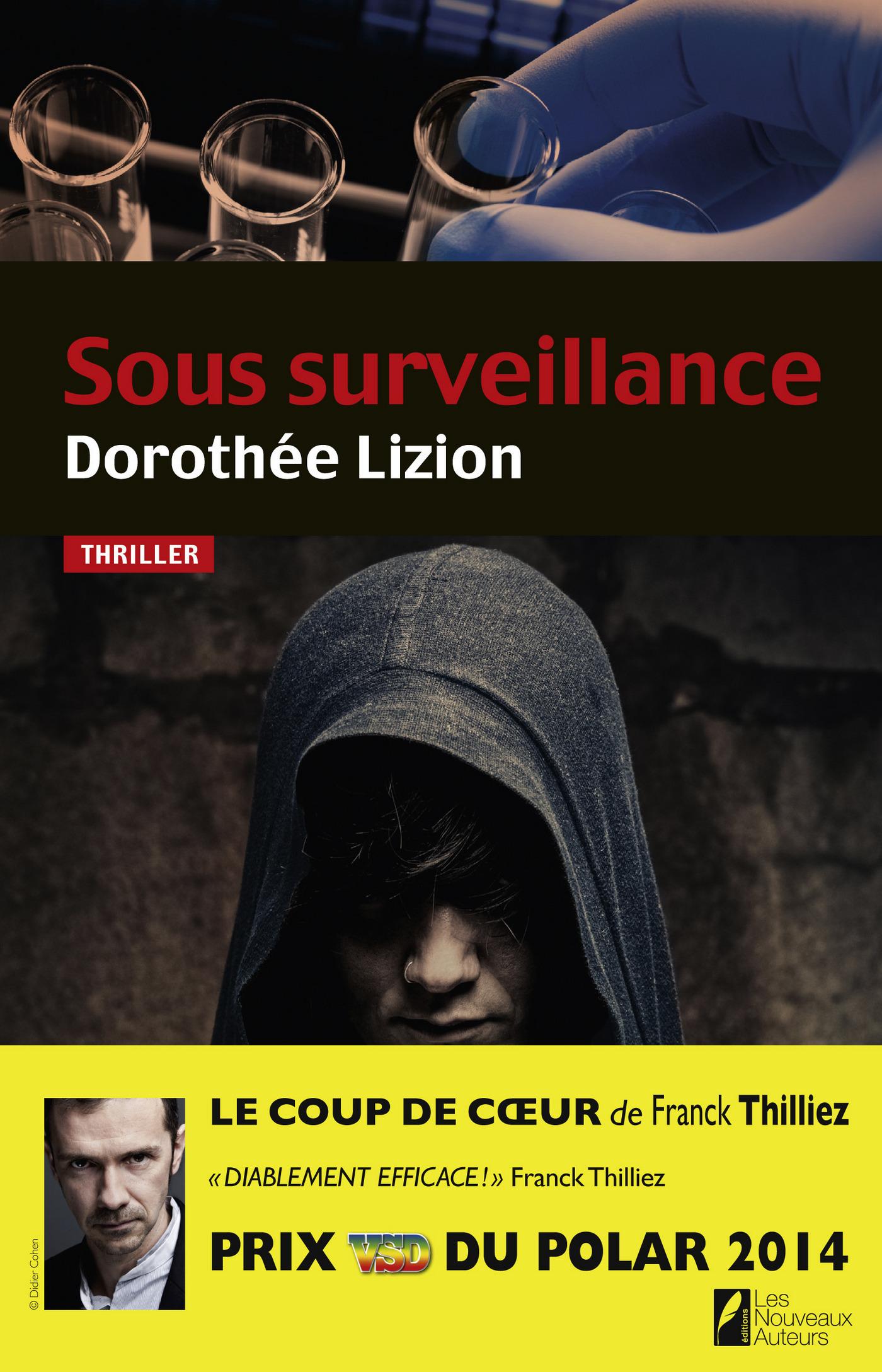 Sous surveillance. Coup de coeur de Franck Thilliez. PRIX VSD du polar 2014 (ebook)