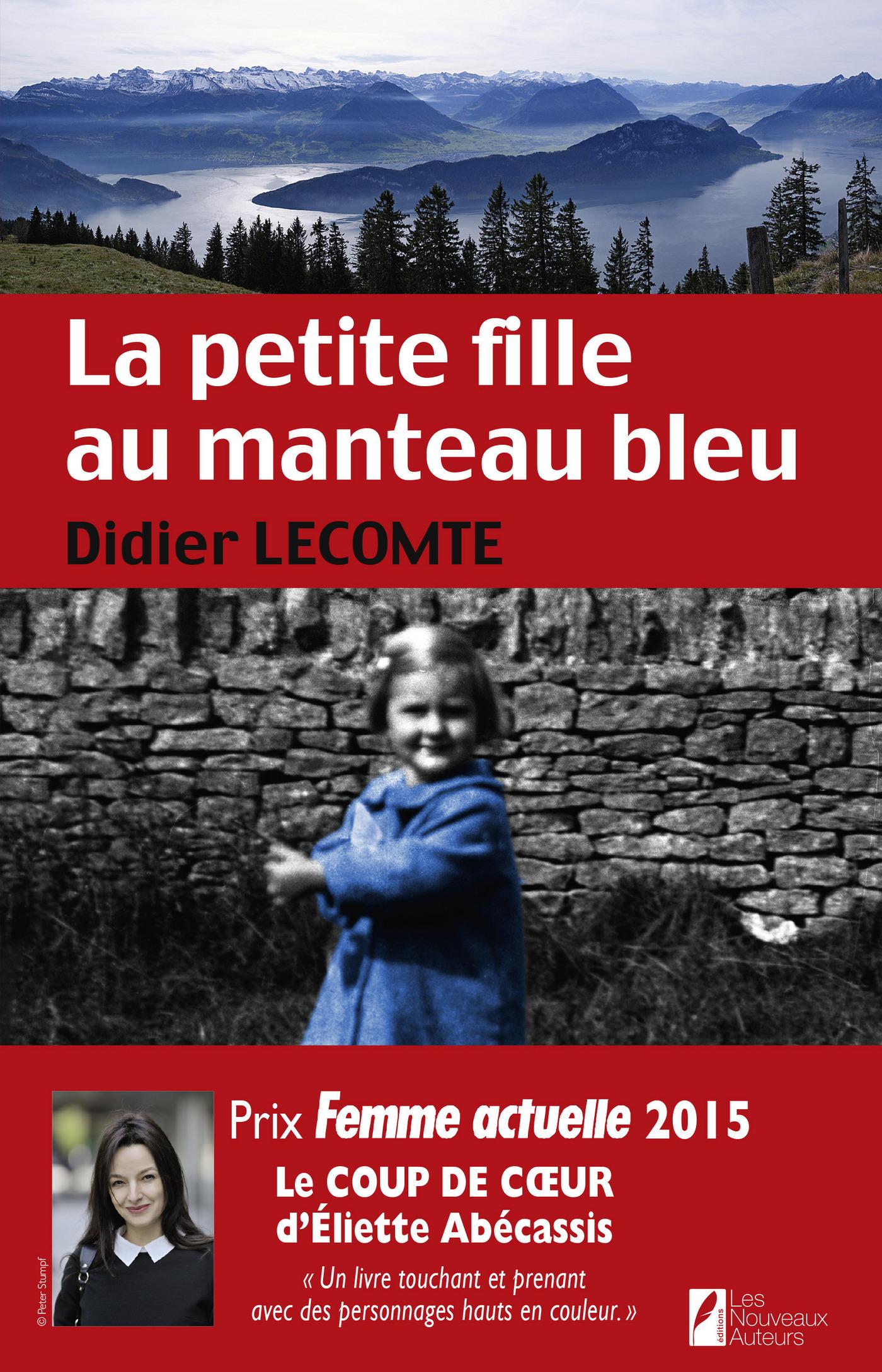 La petite fille au manteau bleu. Coup de coeur de Eliette Abecassis. Prix Femme Actuelle 2015