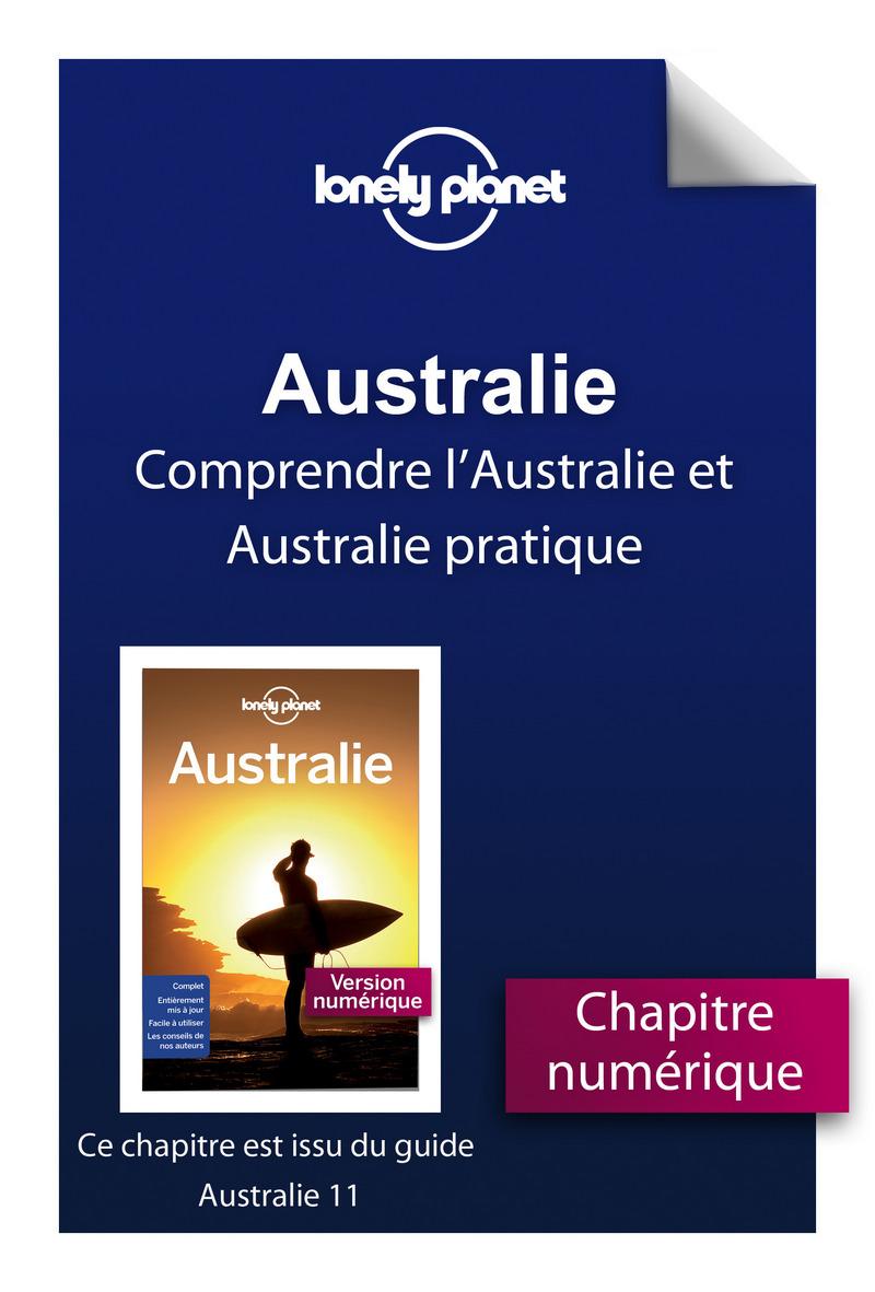 Australie 11ed - Comprendre l'Australie et Australie pratique