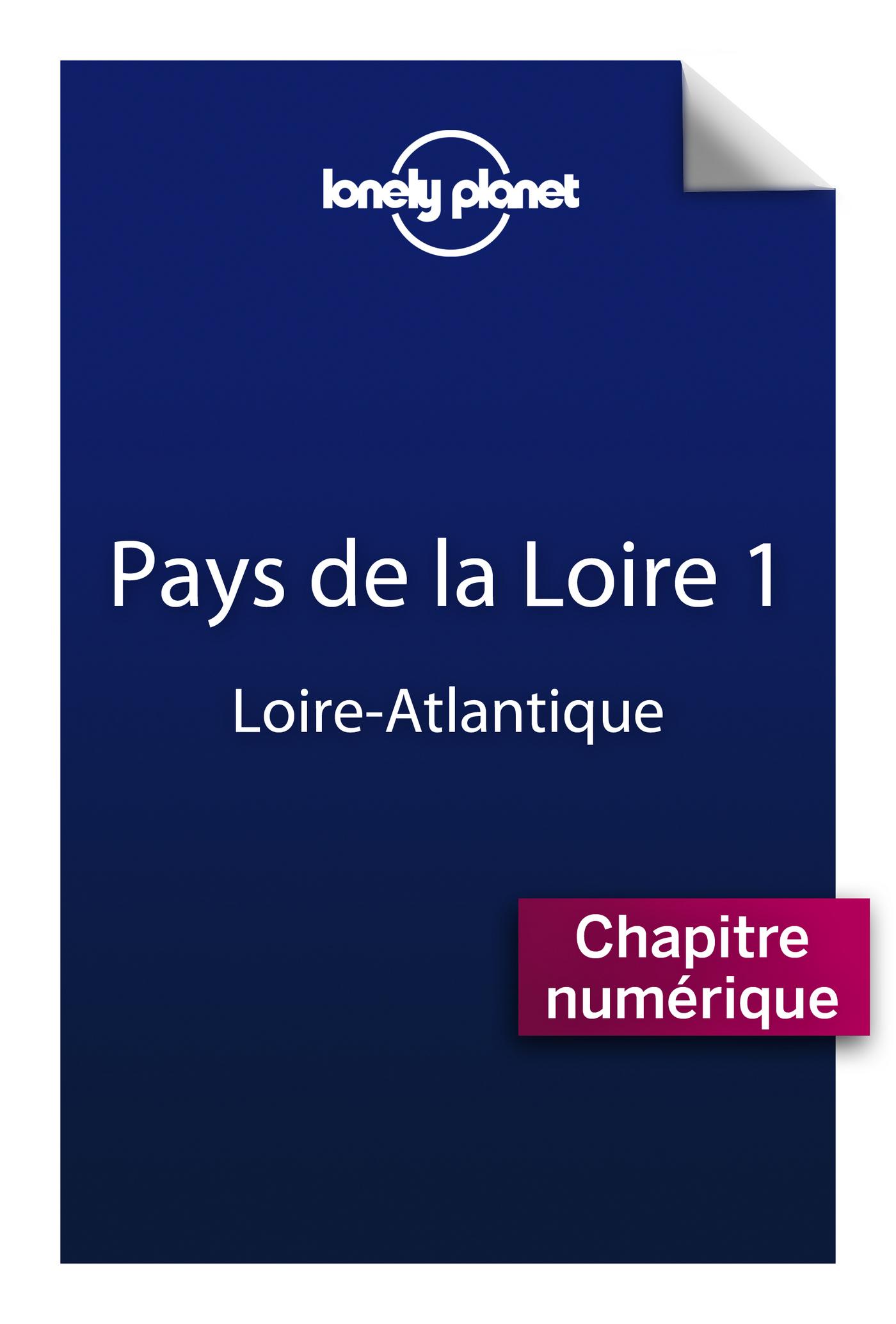 Pays de la Loire 1 - Loire-Atlantique (ebook)