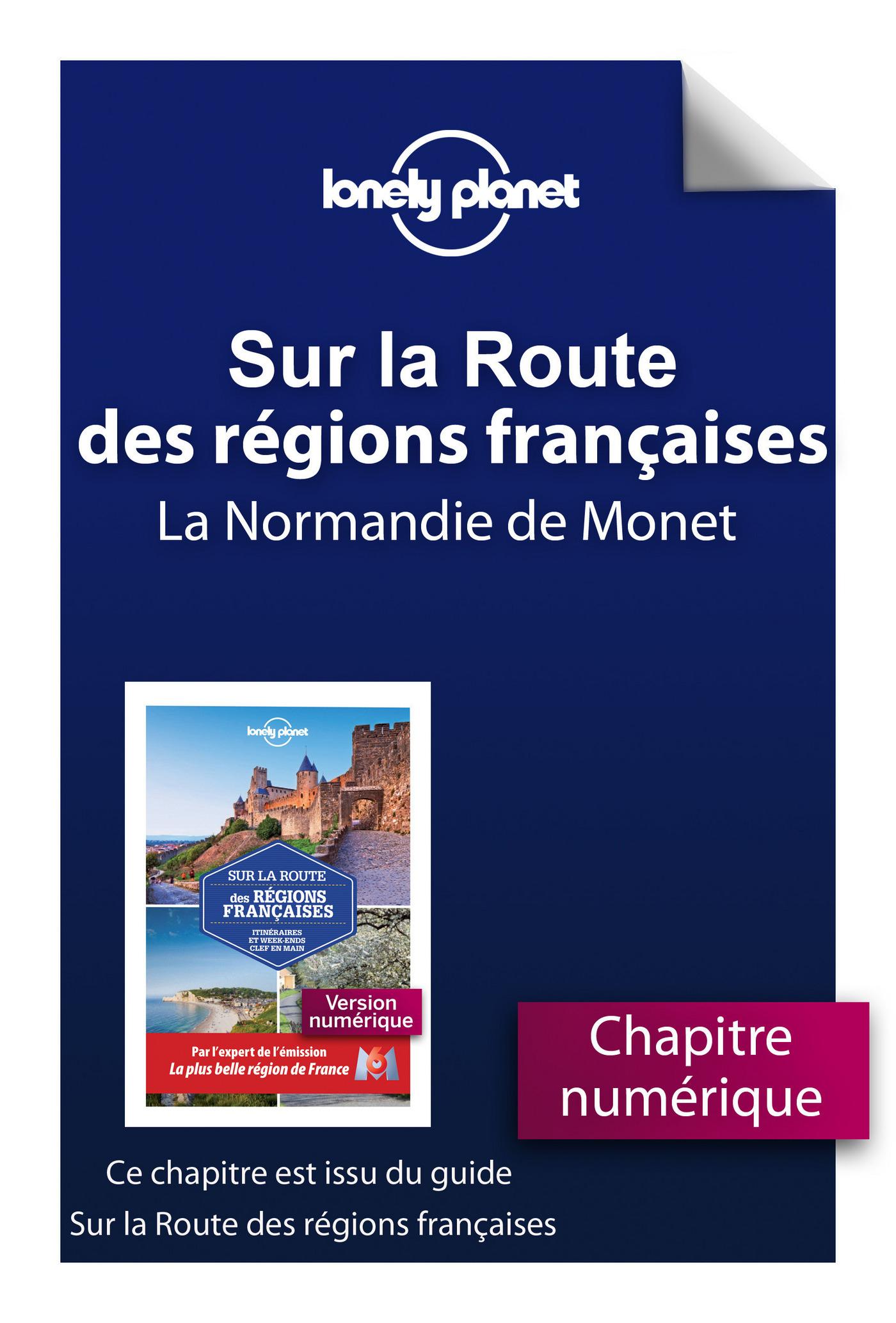 Sur la route des régions de France - La Normandie de Monet