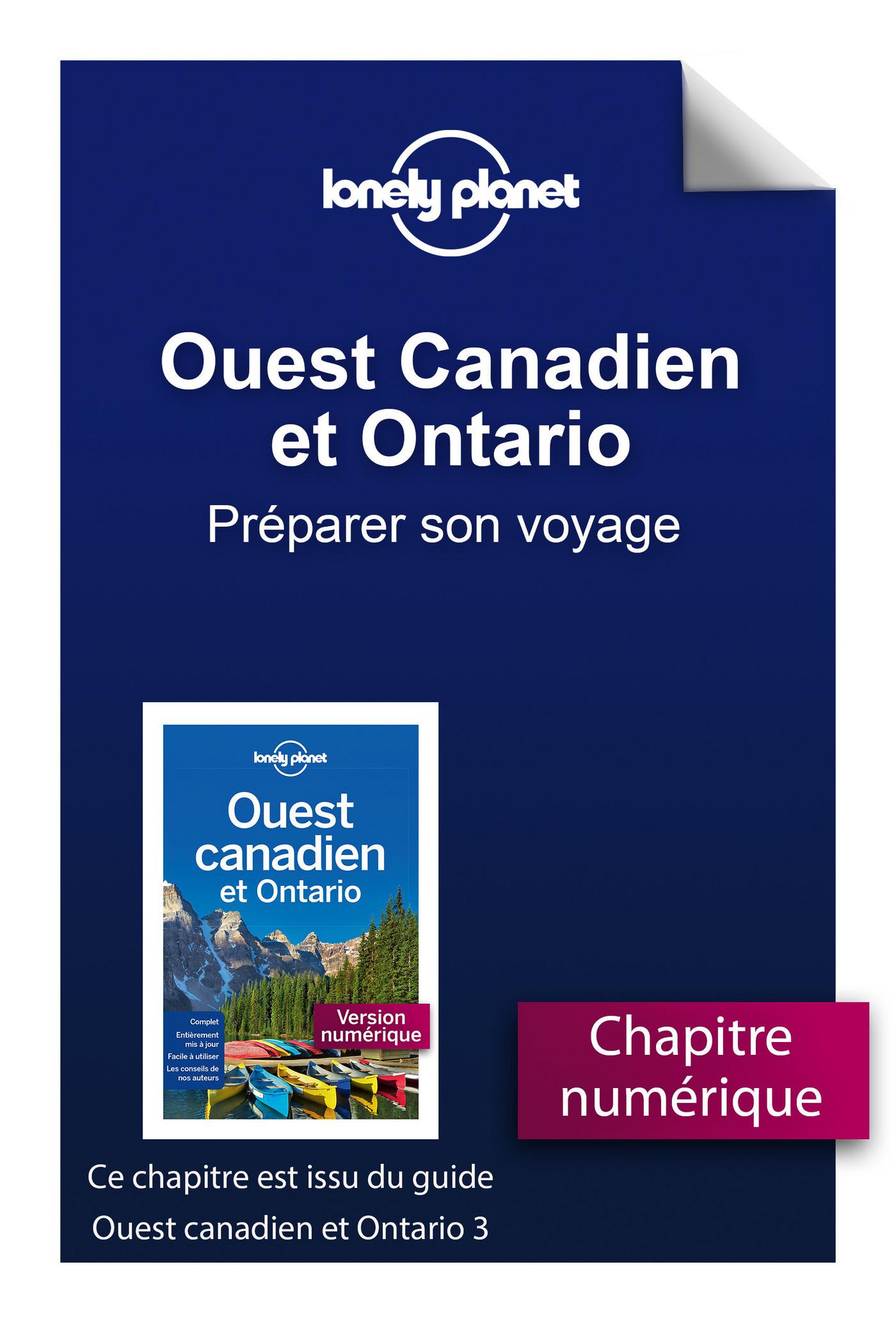 Ouest Canadien et Ontario 3 - Préparer son voyage