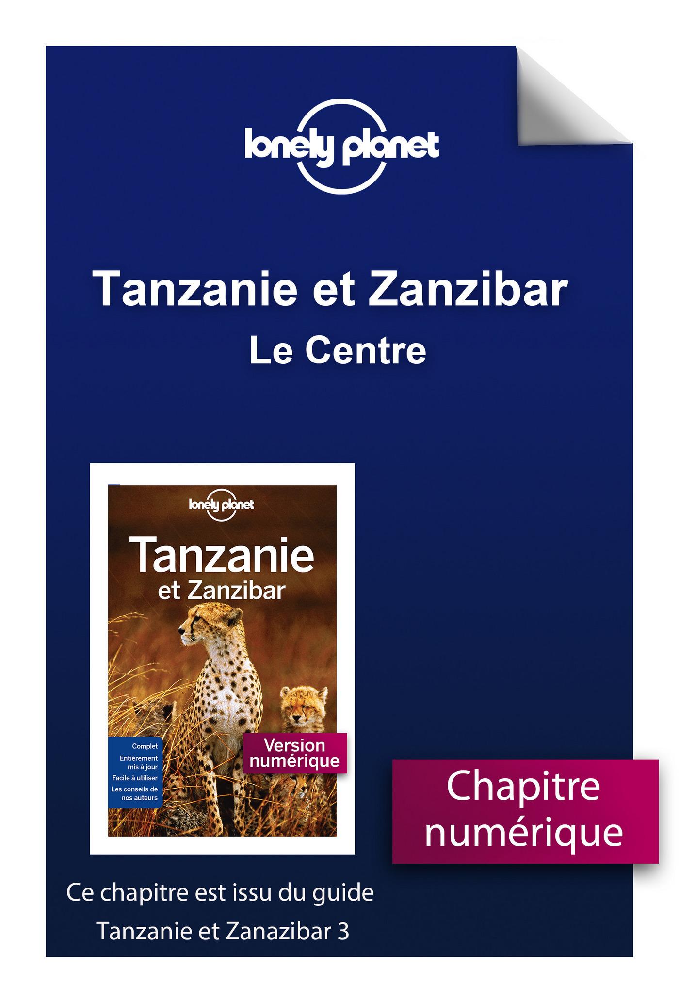 Tanzanie et Zanzibar - Le Centre