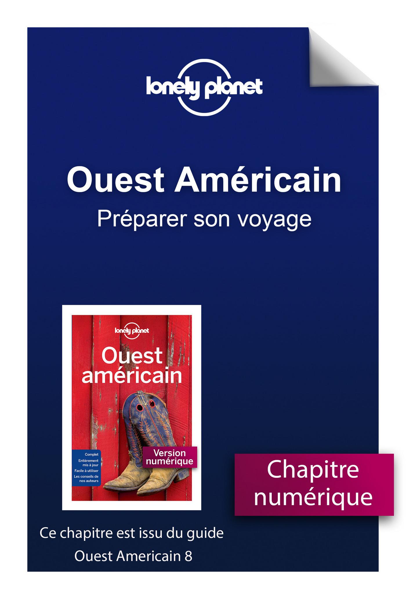 Ouest Américain - Préparer son voyage