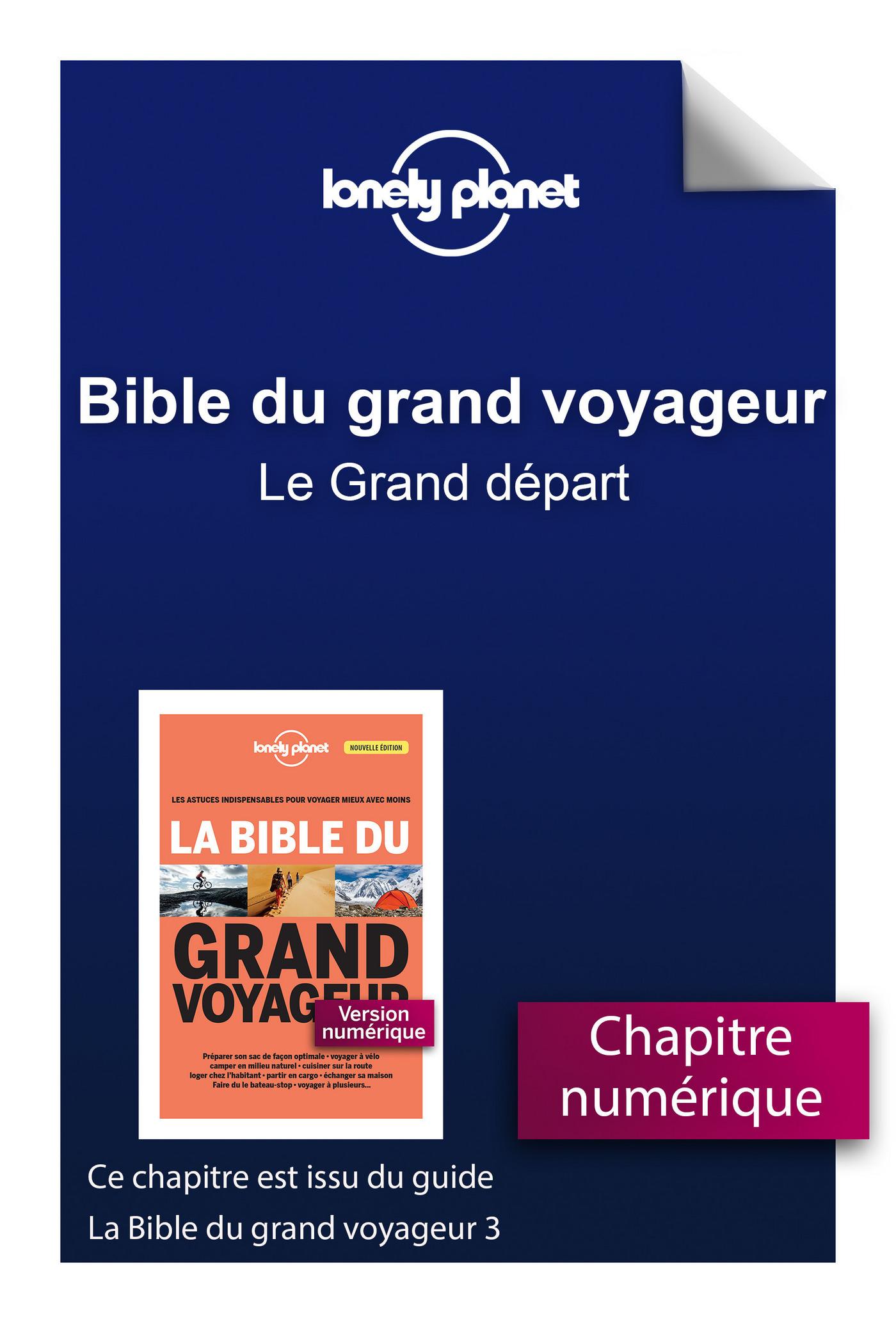 Bible du grand voyageur - Le Grand départ